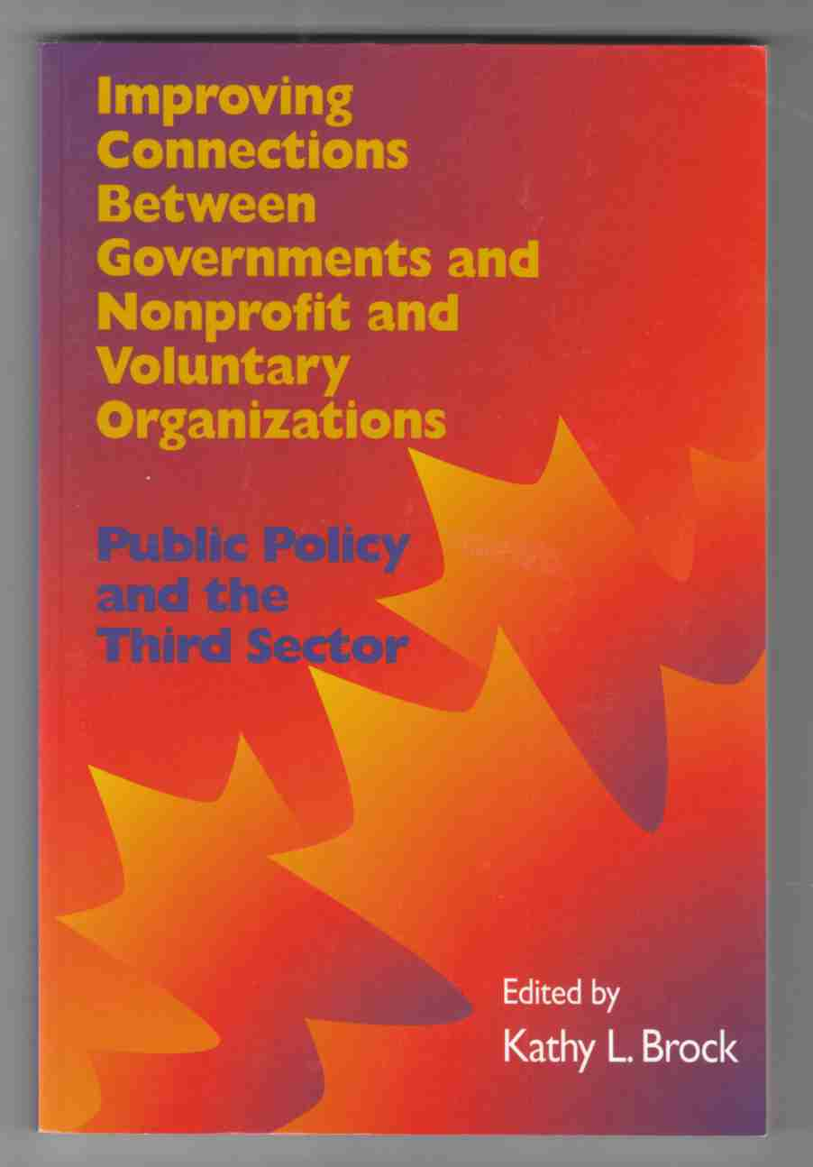 Image for Improving Connections between Governments and Nonprofit and Voluntary Organizations Public Policy and the Third Sector