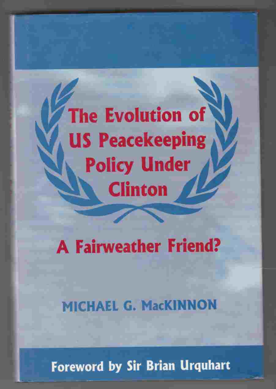 Image for The Evolution of US Peacekeeping Policy under Clinton A Fairweather Friend?