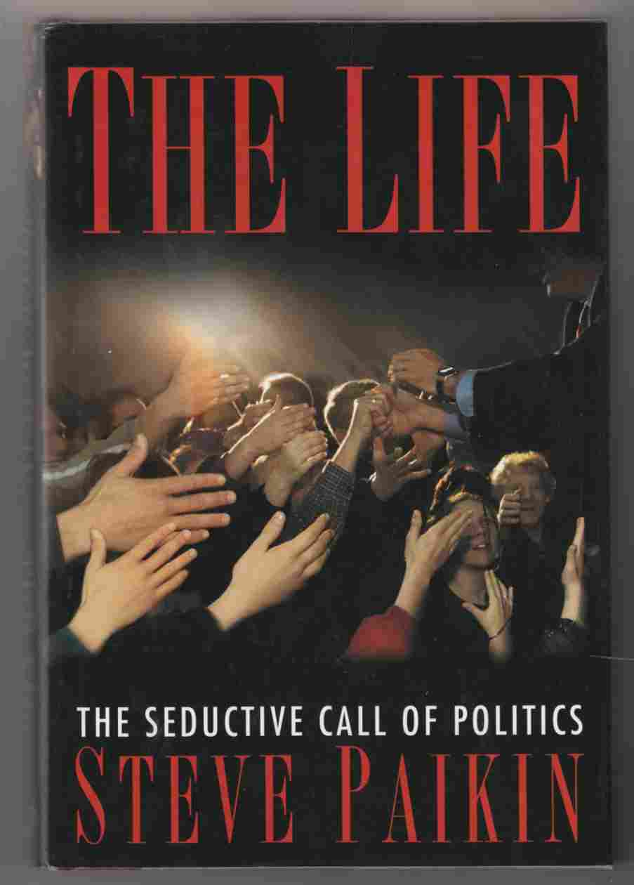 Image for The Life: the Seductive Call of Politics