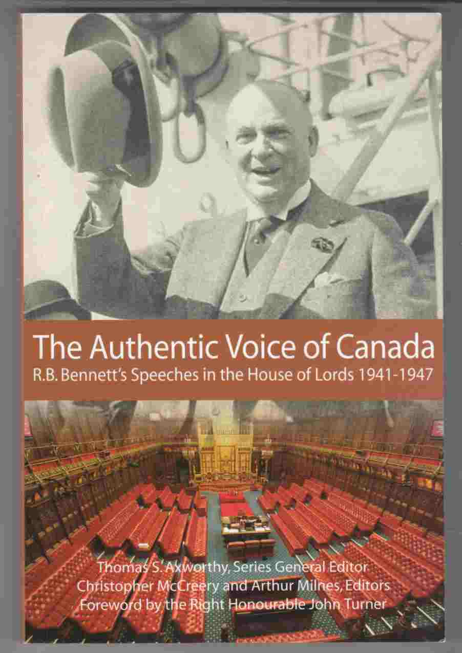 Image for The Authentic Voice of Canada R. B. Bennett's Speeches in the House of Lords 1941-1947