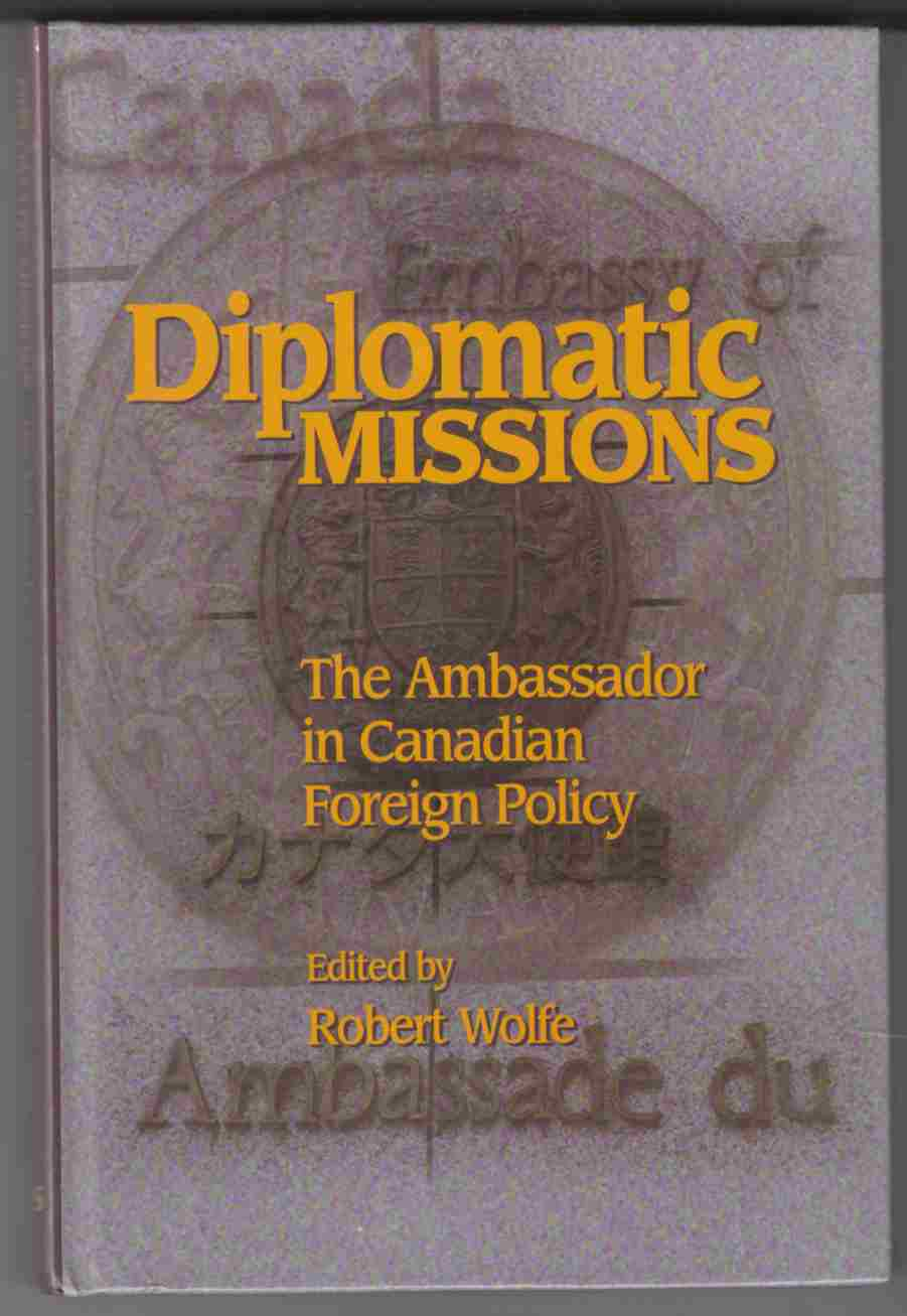 Image for Diplomatic Missions The Ambassador in Canadian Foreign Policy