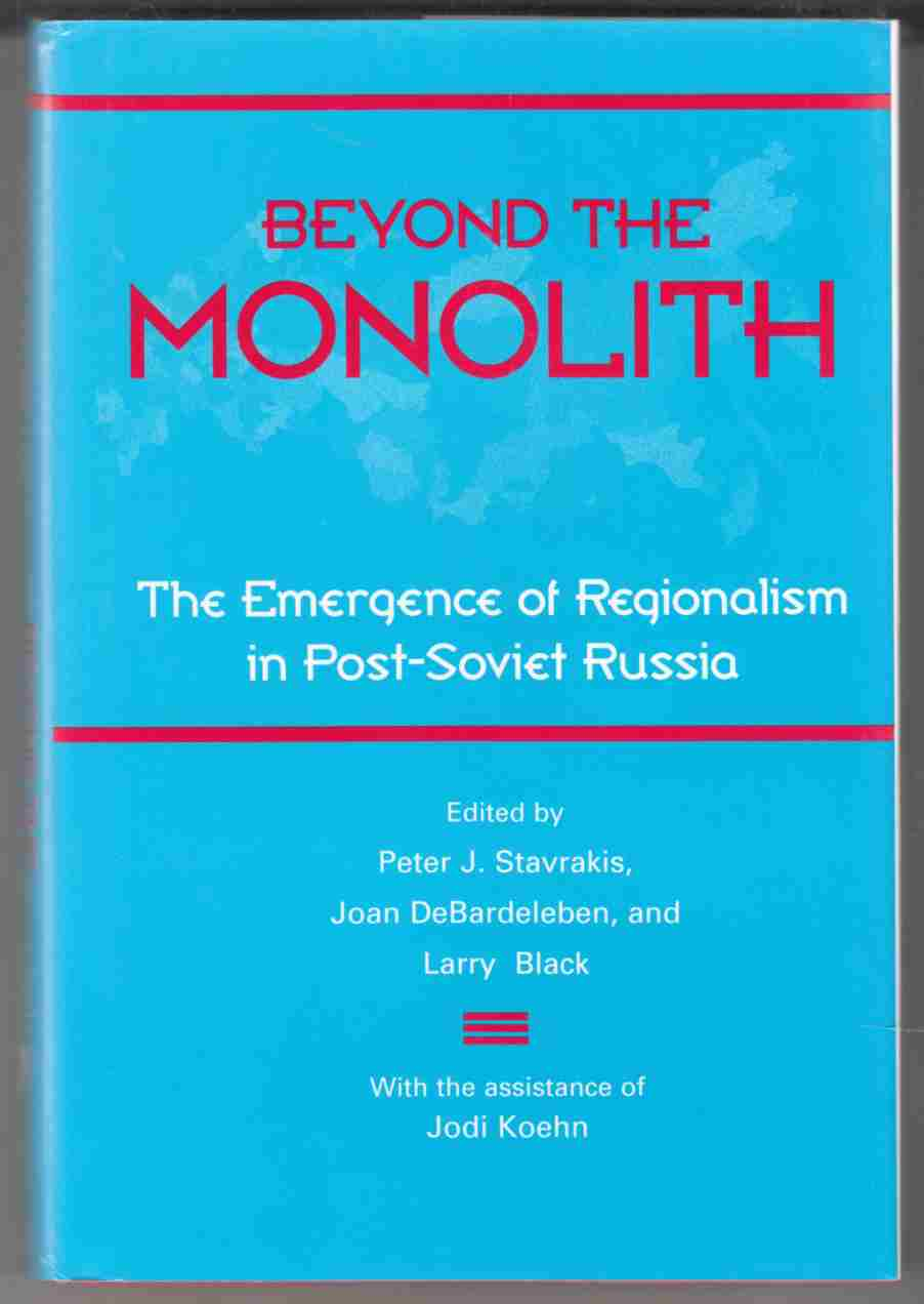Image for Beyond the Monolith The Emergence of Regionalism in Post-Soviet Russia