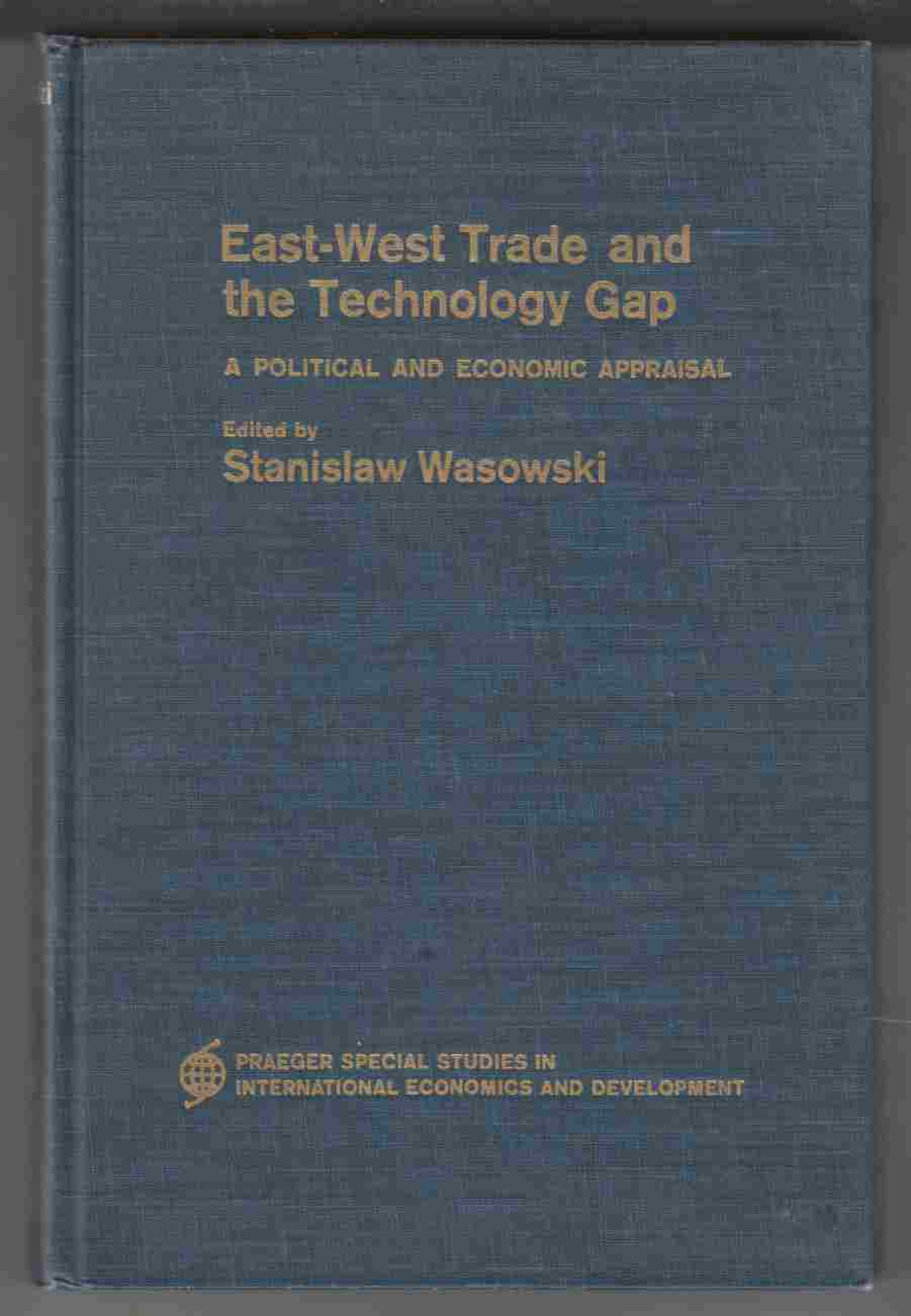 Image for East-West Trade and the Technology Gap A Political and Economic Appraisal