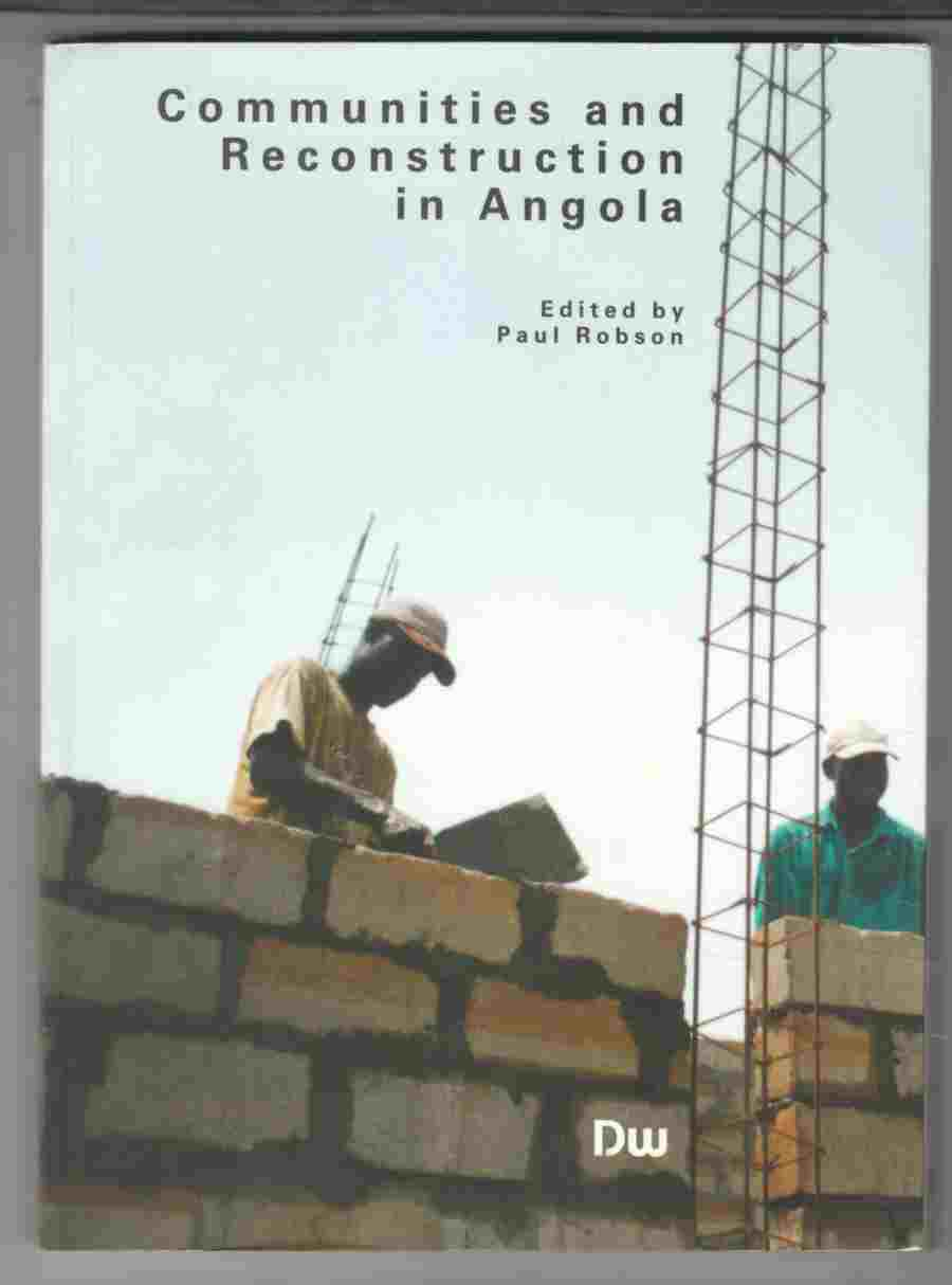 Image for Communities and Reconstruction in Angola The Prospects for Reconstruction in Angola from the Community Perspective