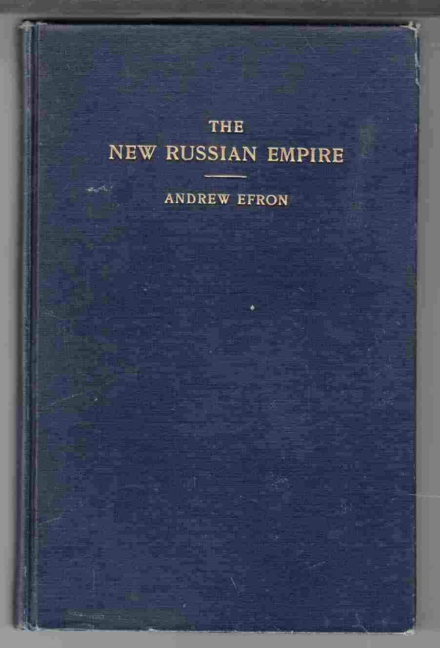 Image for The New Russian Empire A Theory of the Soviet State Conceived in Terms of a Dynamic Interpretation of Law