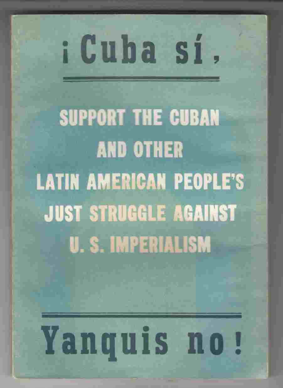 Image for Support the Cuban and Other Latin American People's Just Struggle Against U. S. Imperialism