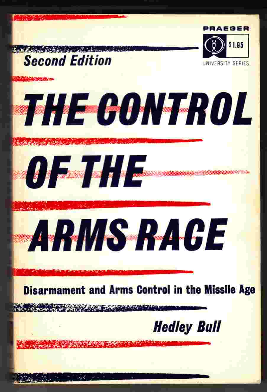 Image for The Control of the Arms Race Disarmamanet and Arms Control in the Missile Age Second Edition