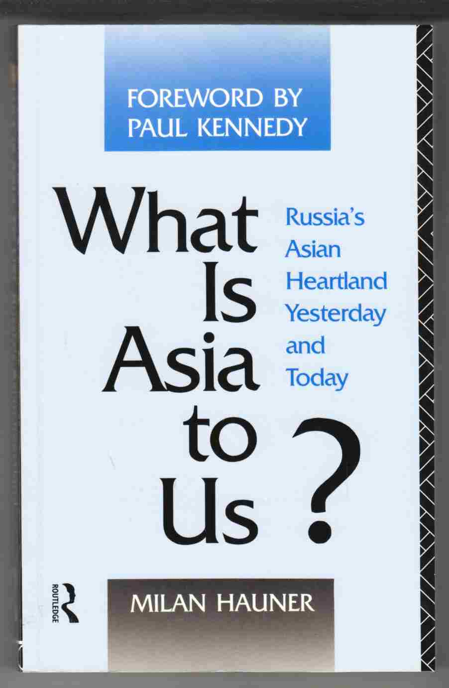 Image for What is Asia to Us?  Russia's Asian Heartland Yesterday and Today