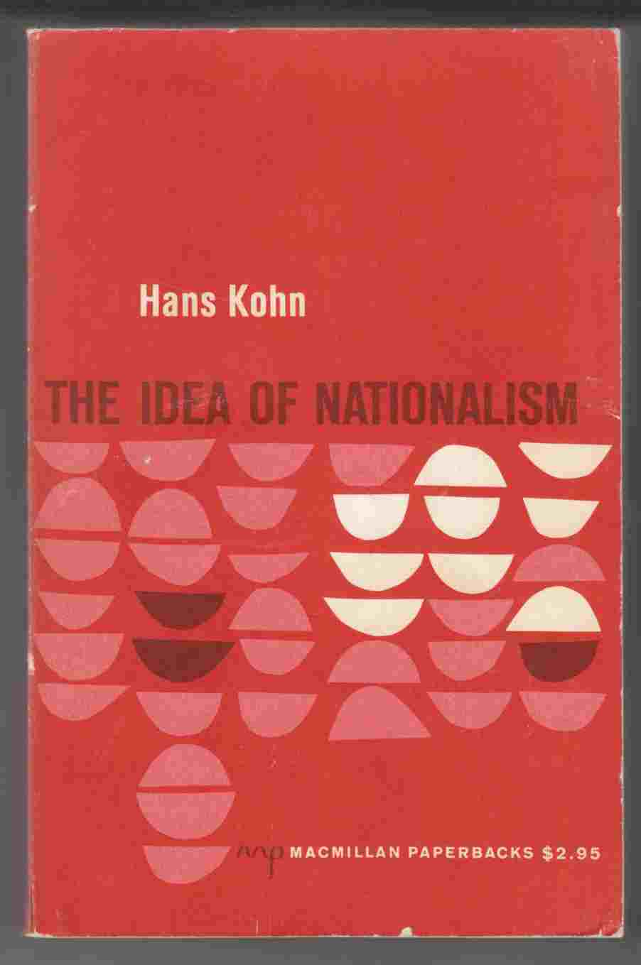 Image for The Idea of Nationalism A Study of its Origins and Background