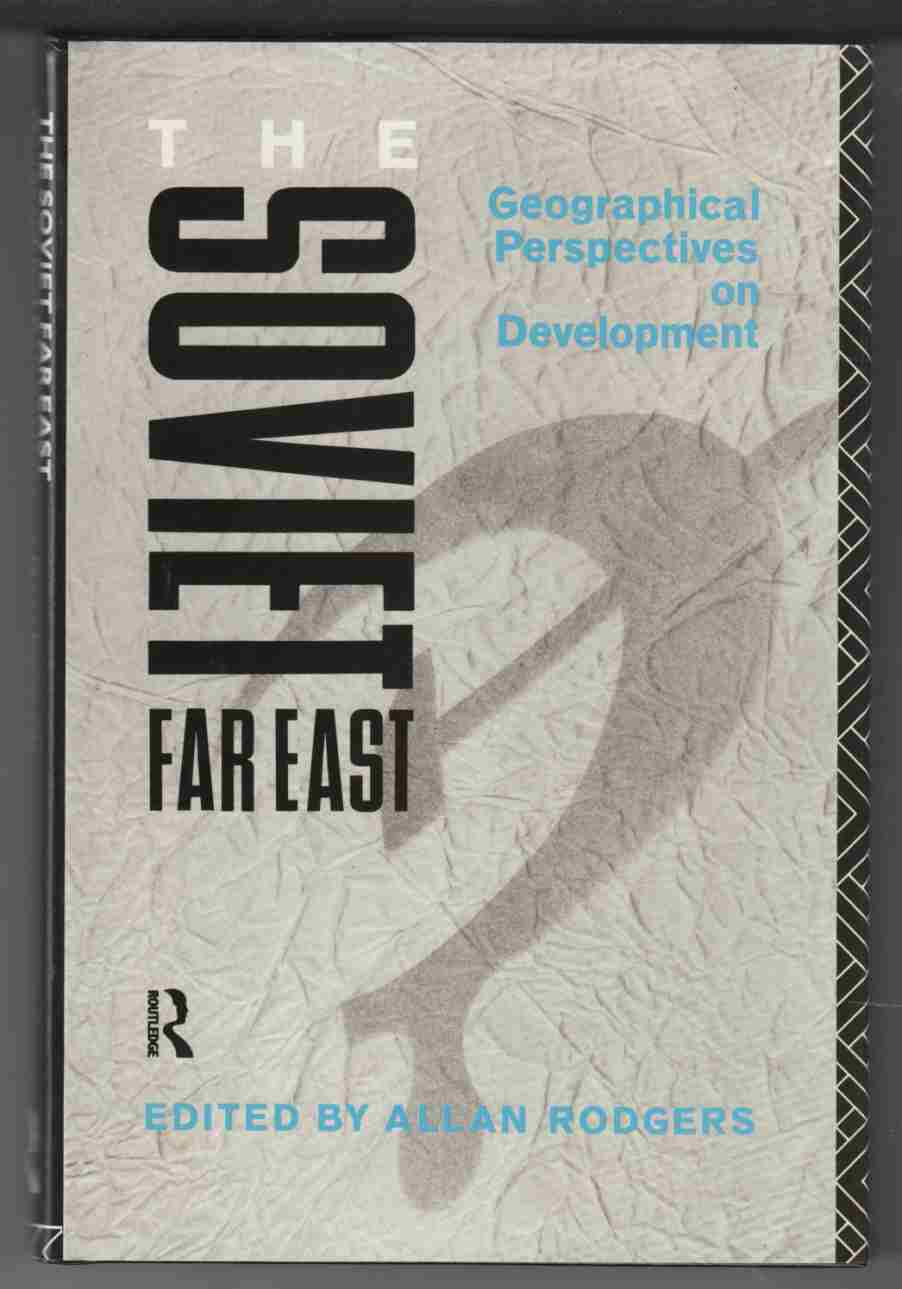 Image for The Soviet Far East Geographical Perspectives on Development