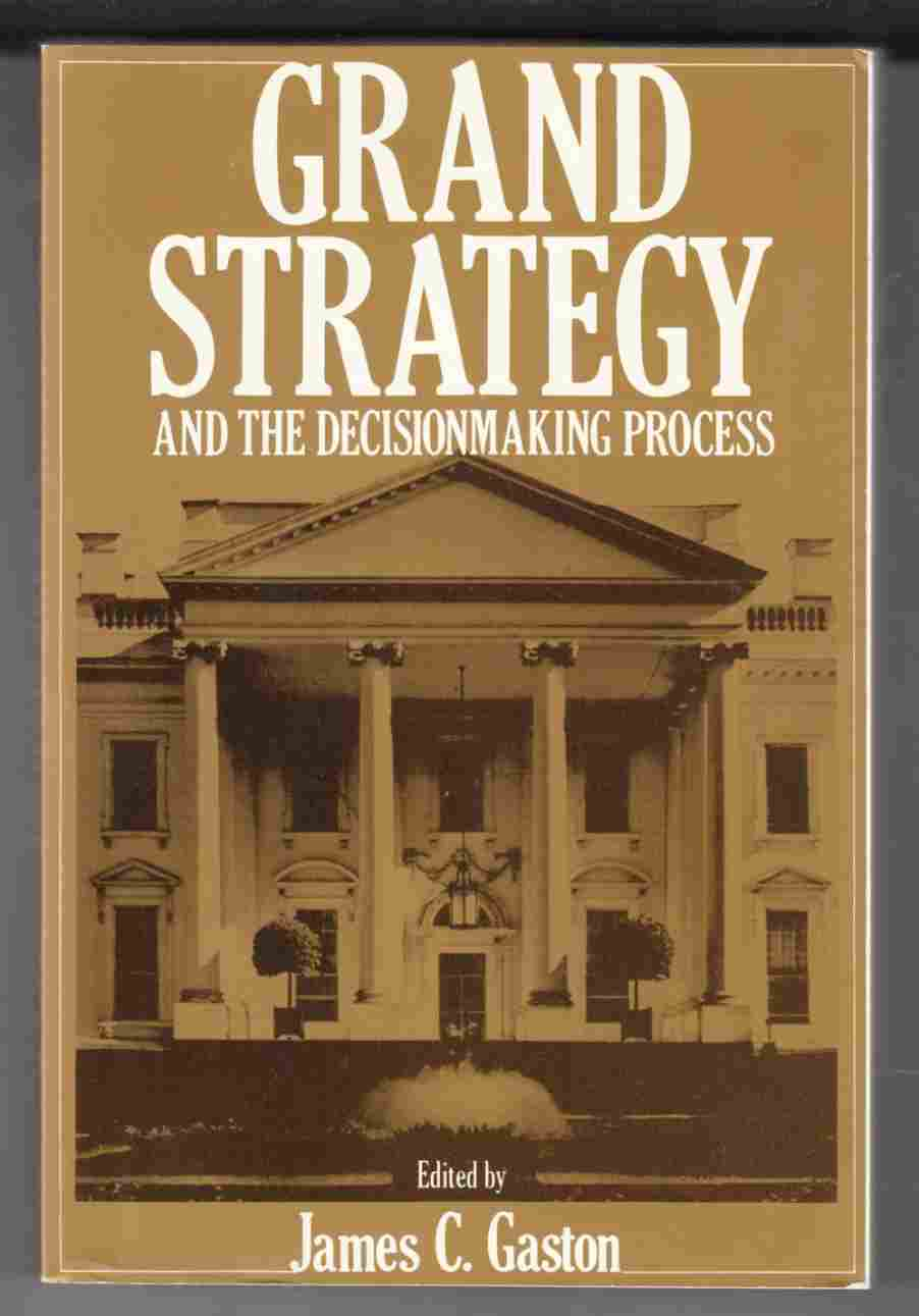 Image for Grand Strategy and the Decisionmaking Process