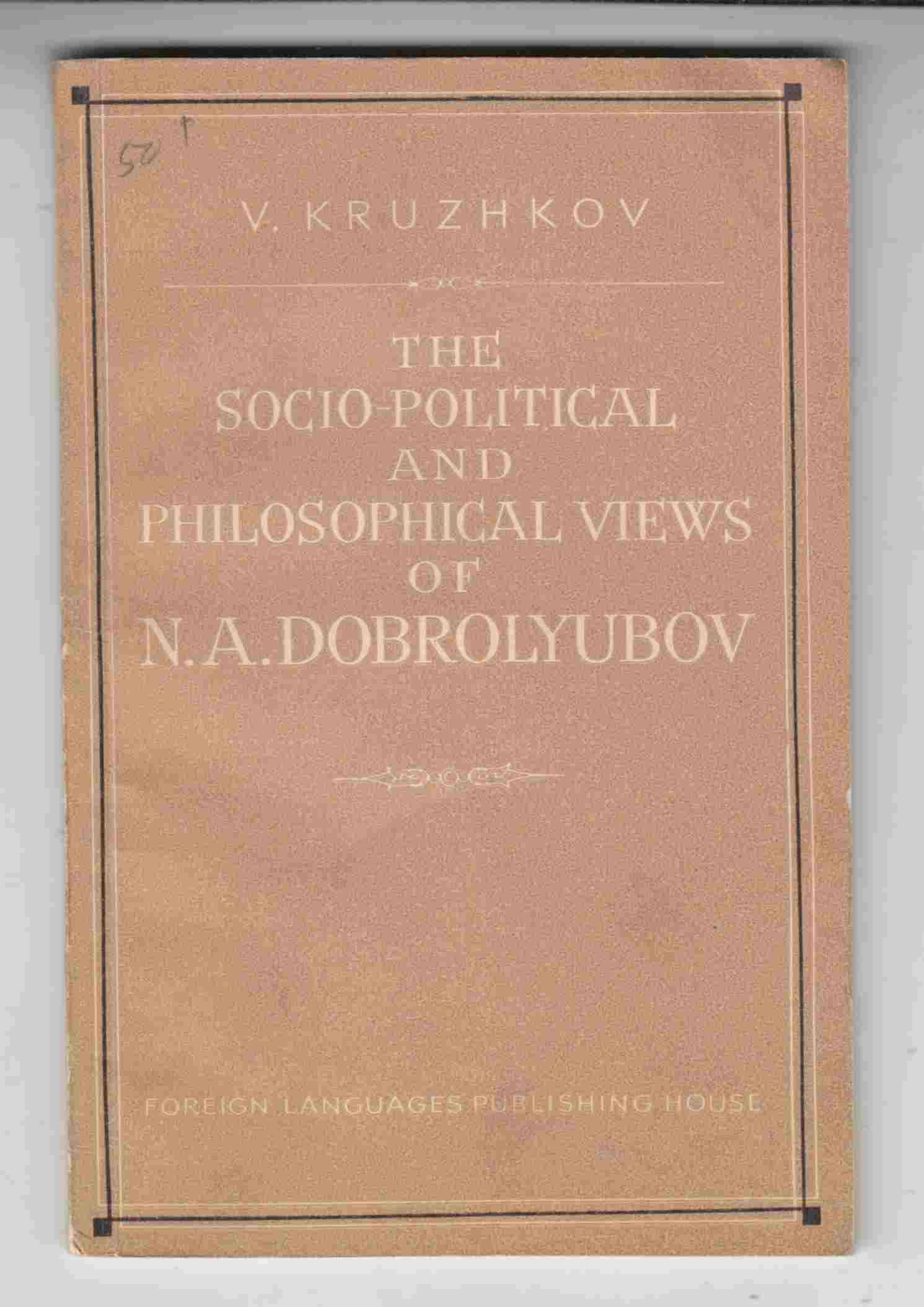Image for The Socio-Political and Philosophical Views of N. A. Dobrolyubov