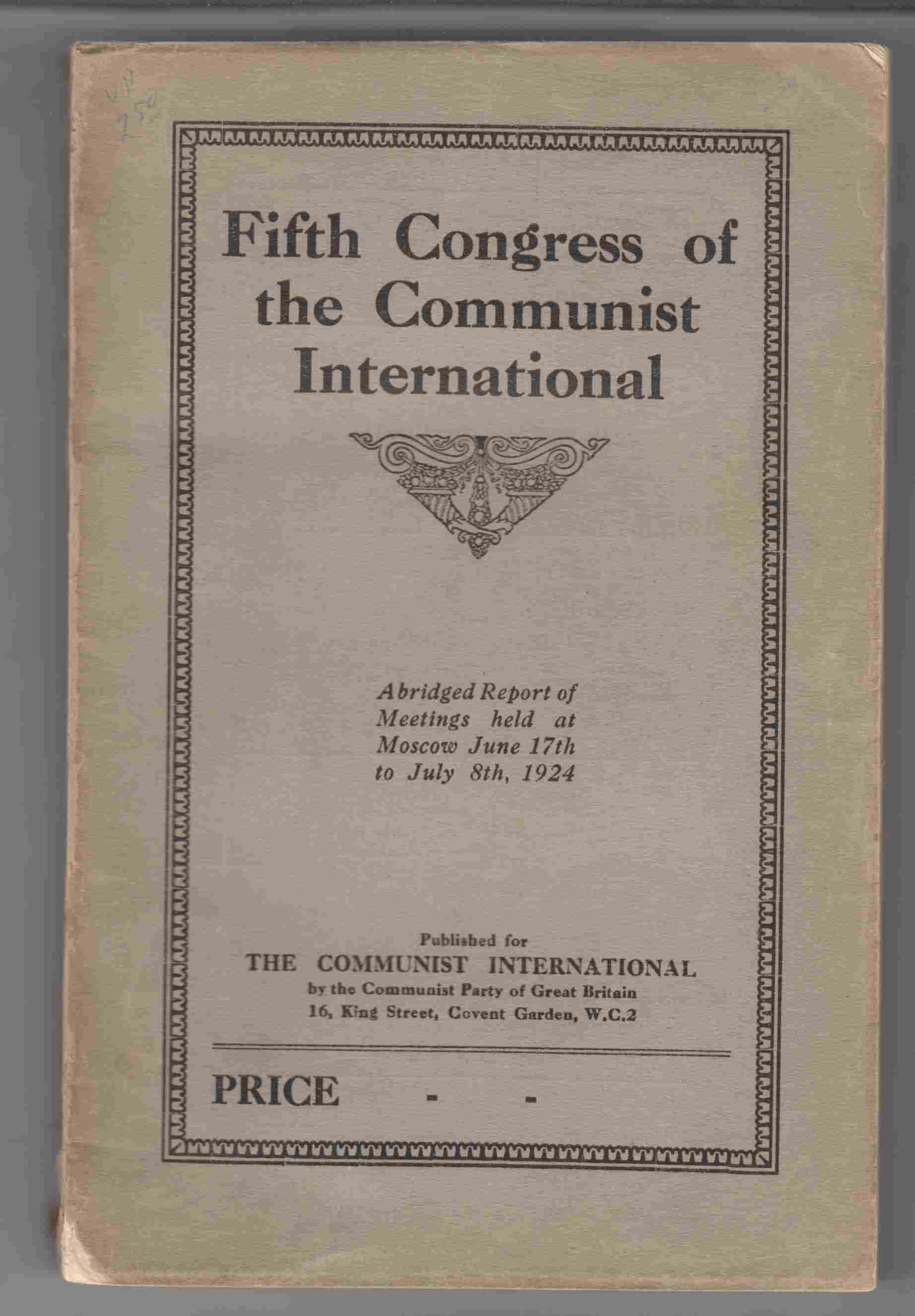 Image for Fifth Congress of the Communist International Abridged Report of Meetings Held At Moscow June 17th to July 8th, 1924