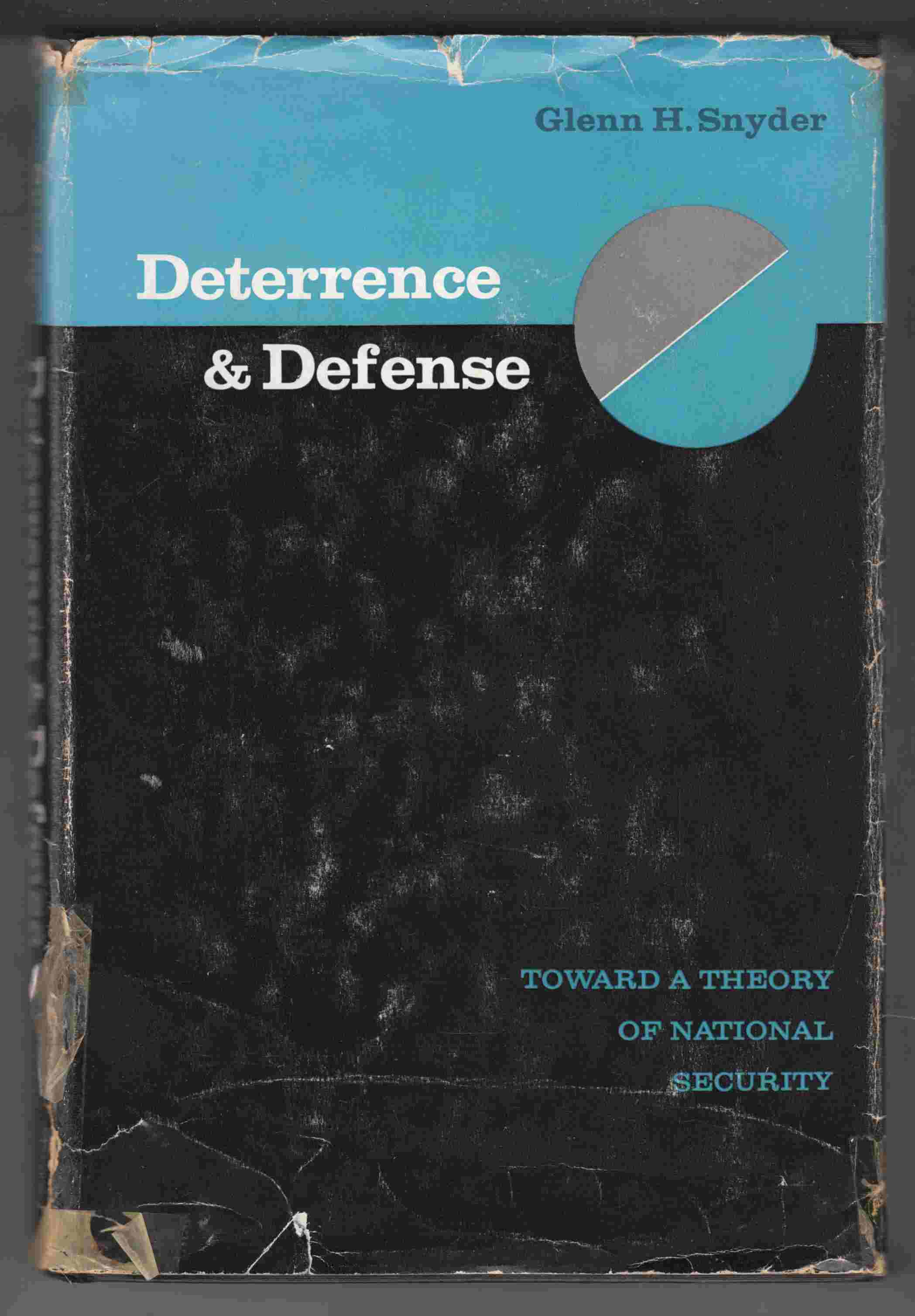 Image for Deterrence and Defense Toward a Theory of National Security