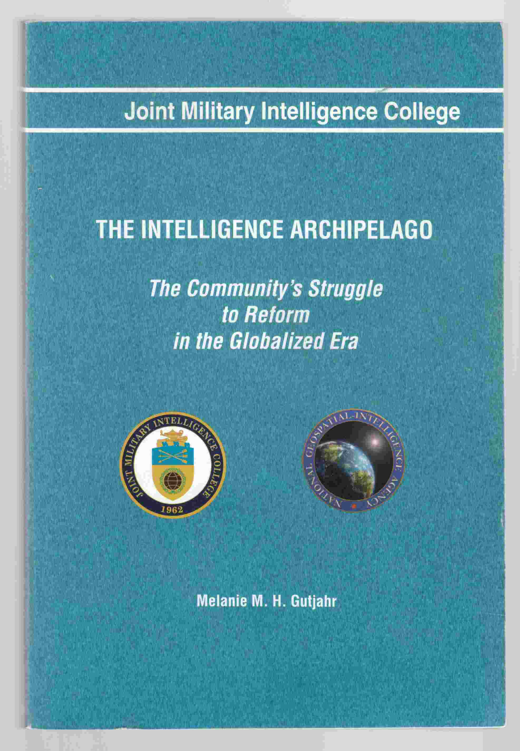 Image for The Intelligence Archipelago The Community's Struggle to Reform in the Globalized Era