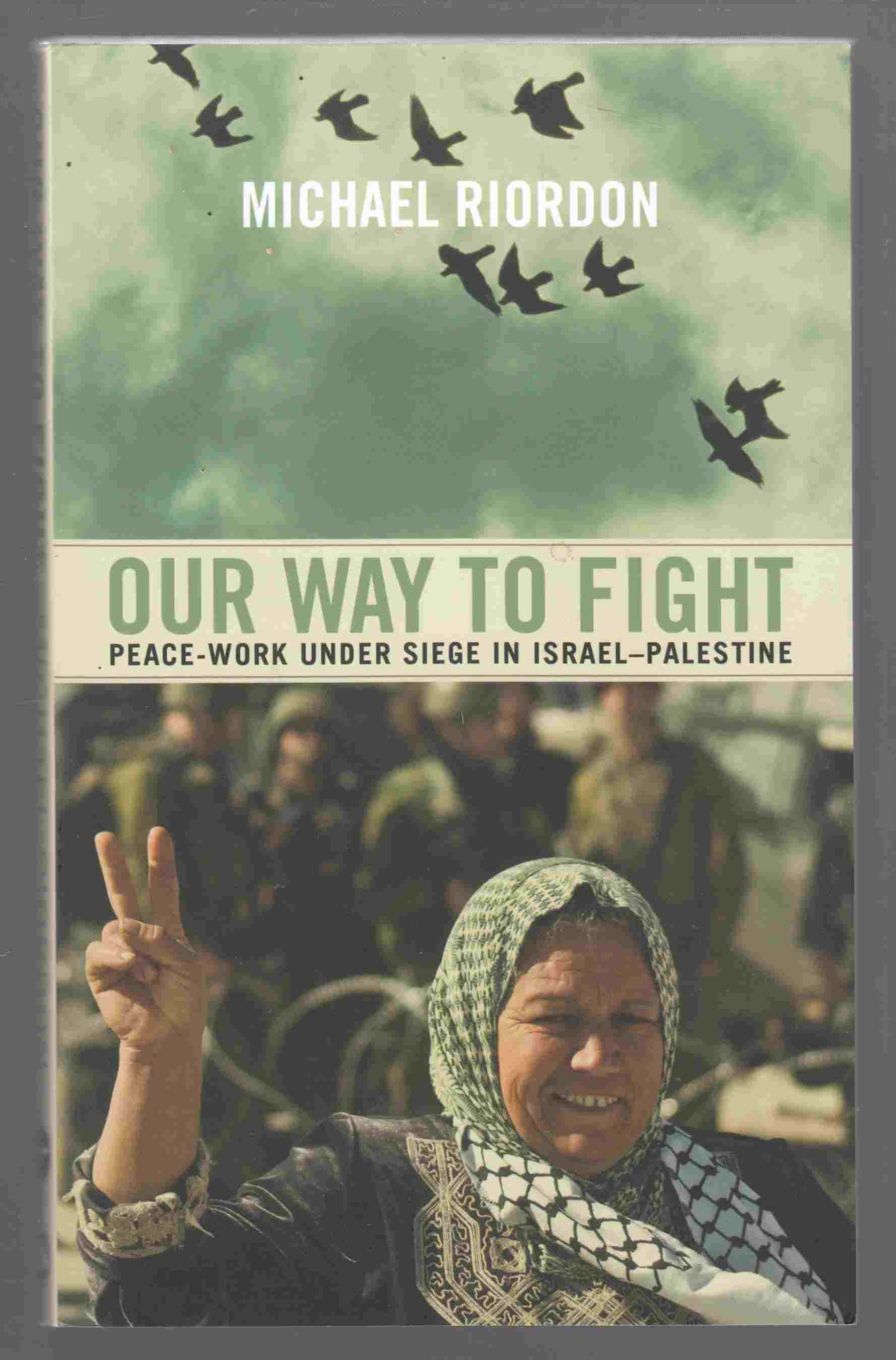Image for Our Way to Fight Peace-Work under Siege in Israel-Palestine