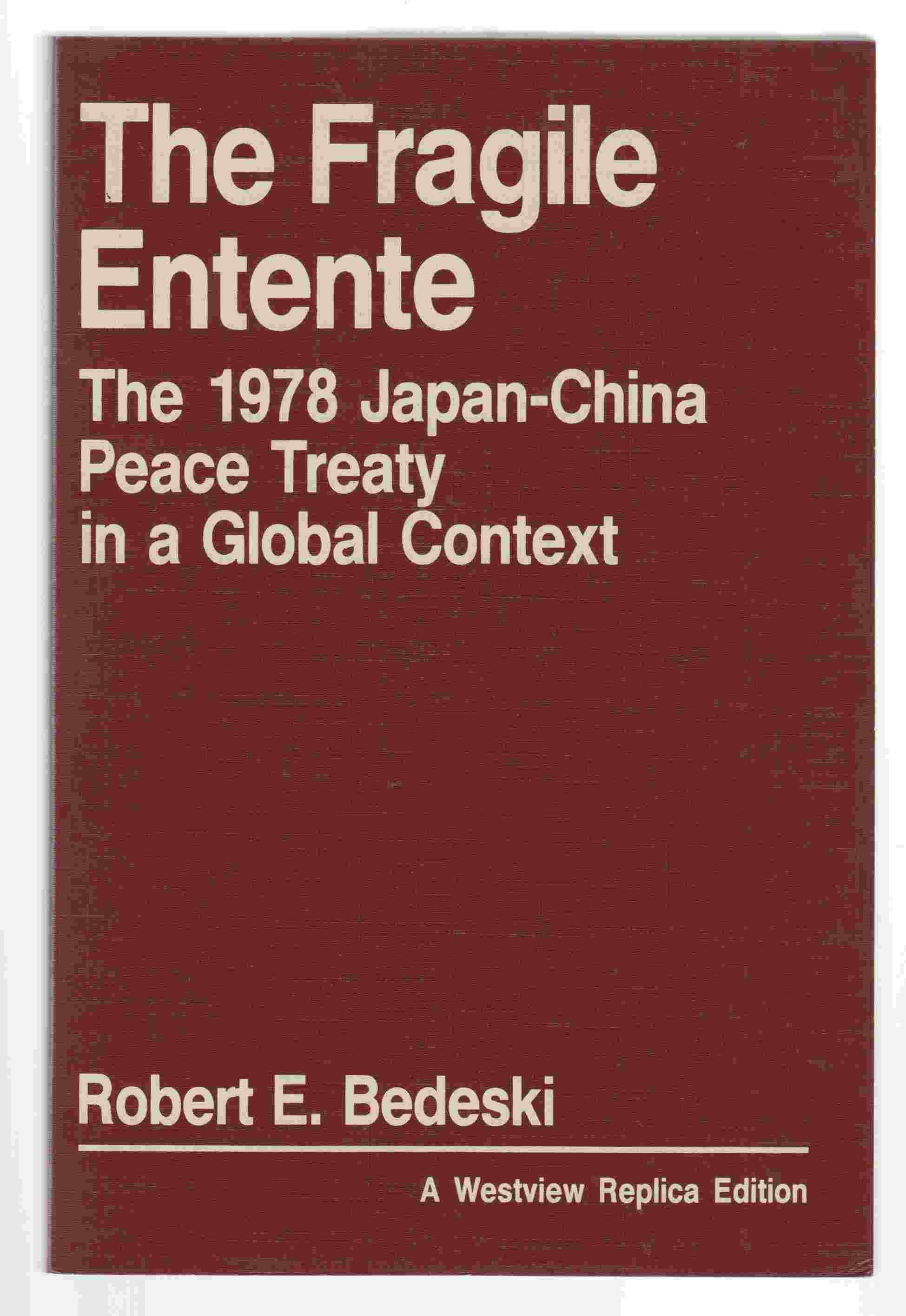 Image for The Fragile Entente The 1978 Japan-China Peace Treaty in a Global Context
