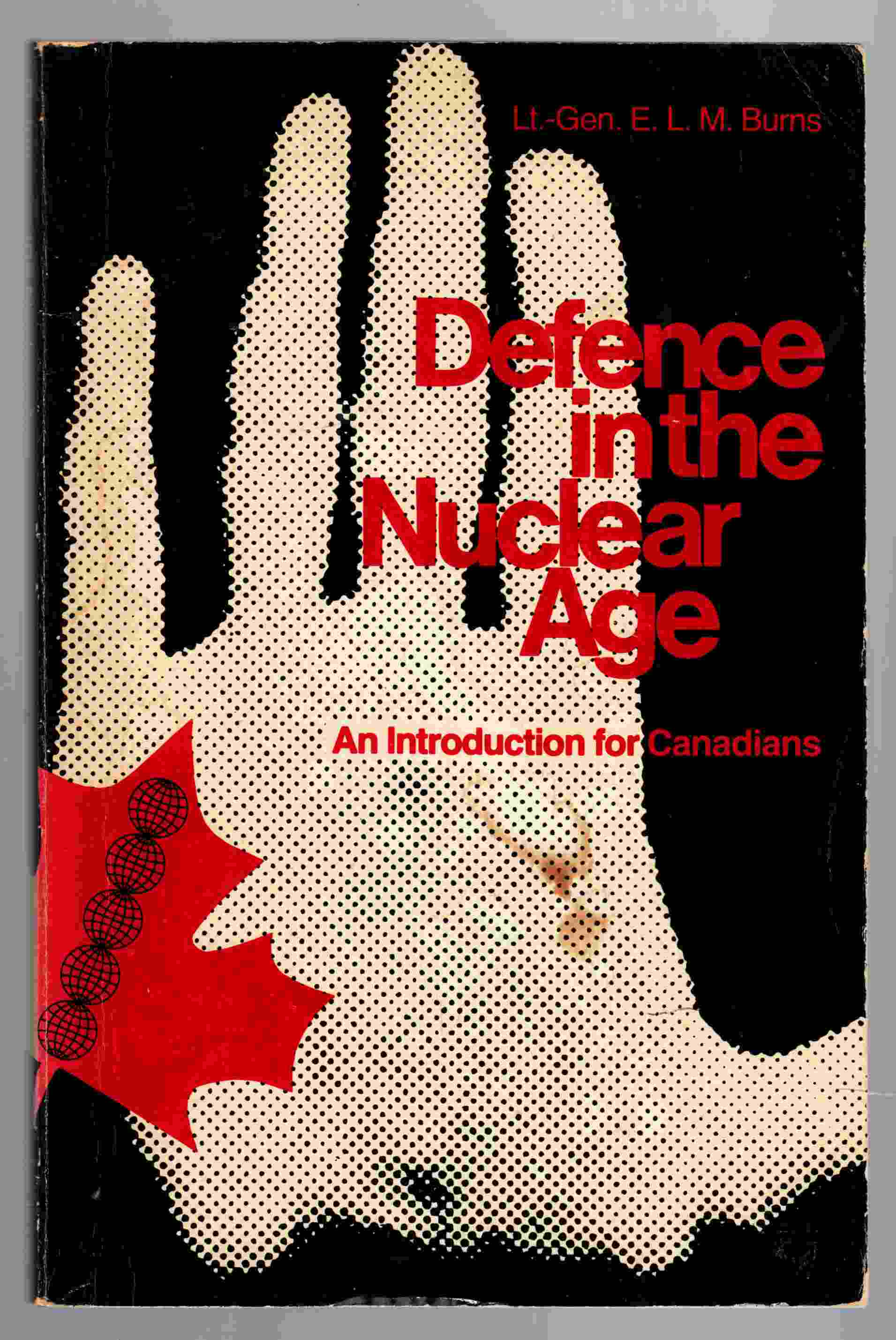 Image for Defence in the Nuclear Age An Introduction for Canadians