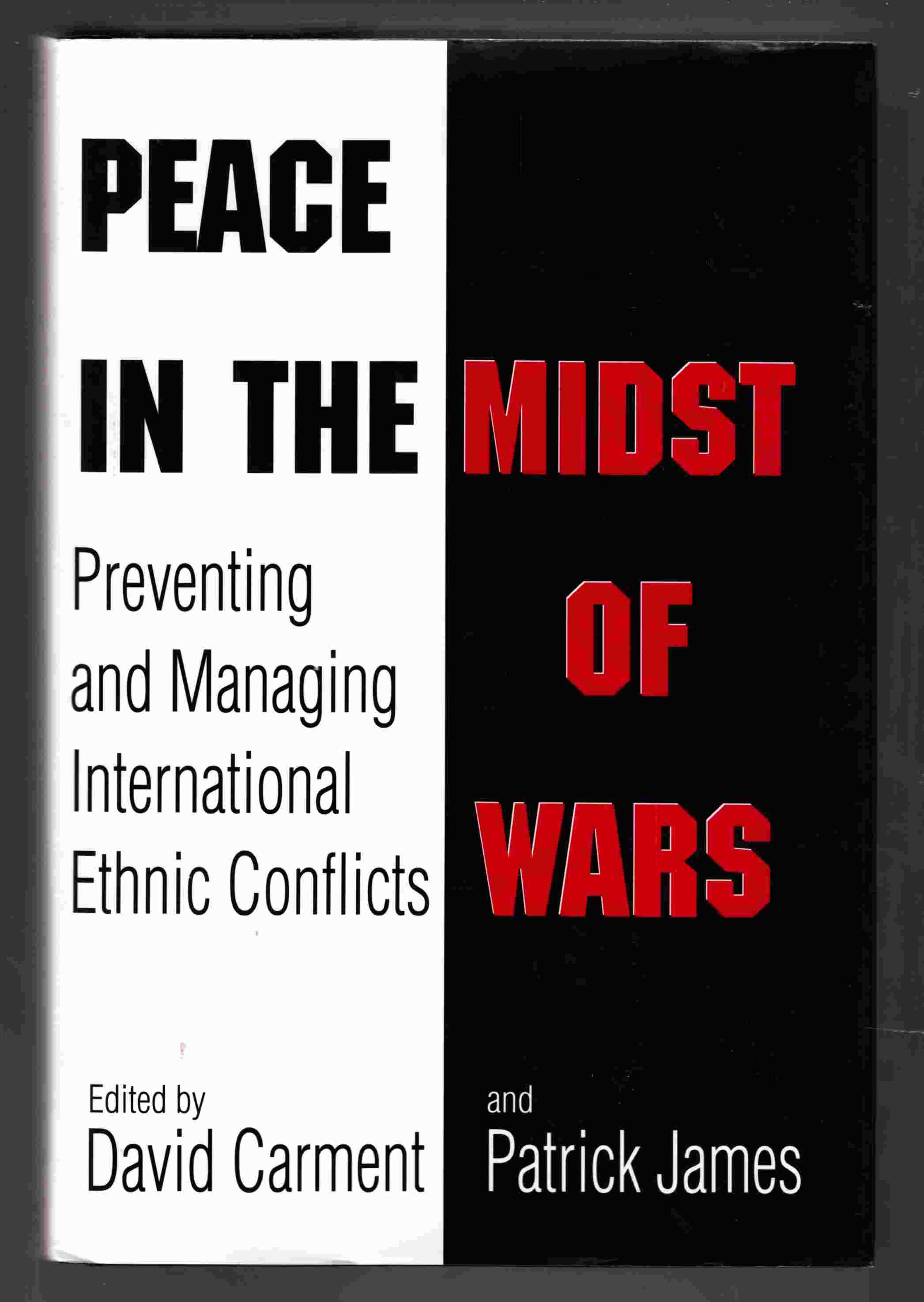 Image for Peace in the Midst of Wars Preventing and Managing International Ethnic Conflicts