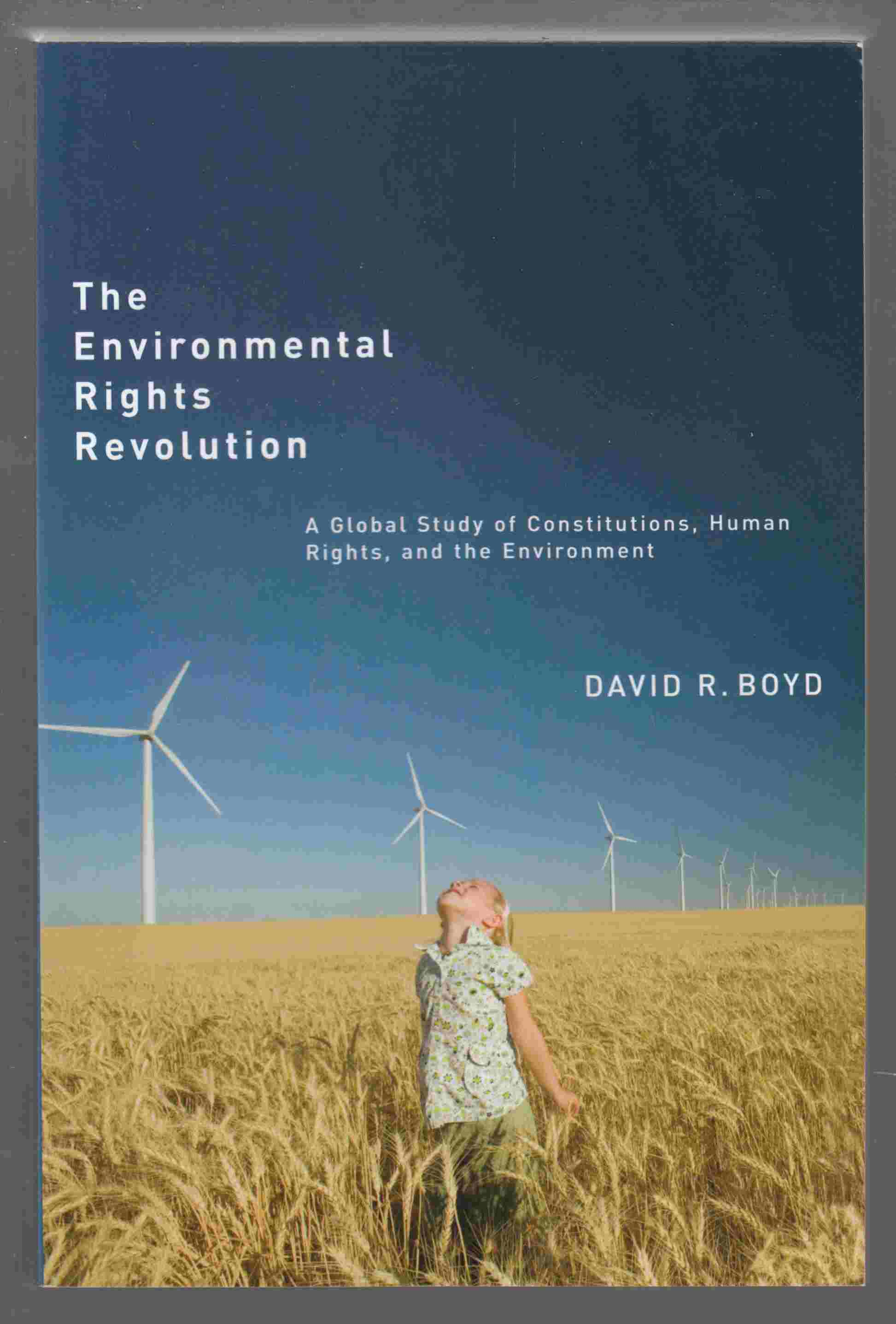 Image for The Environmental Rights Revolution A Global Study of Constitutions, Human Rights, and the Environment
