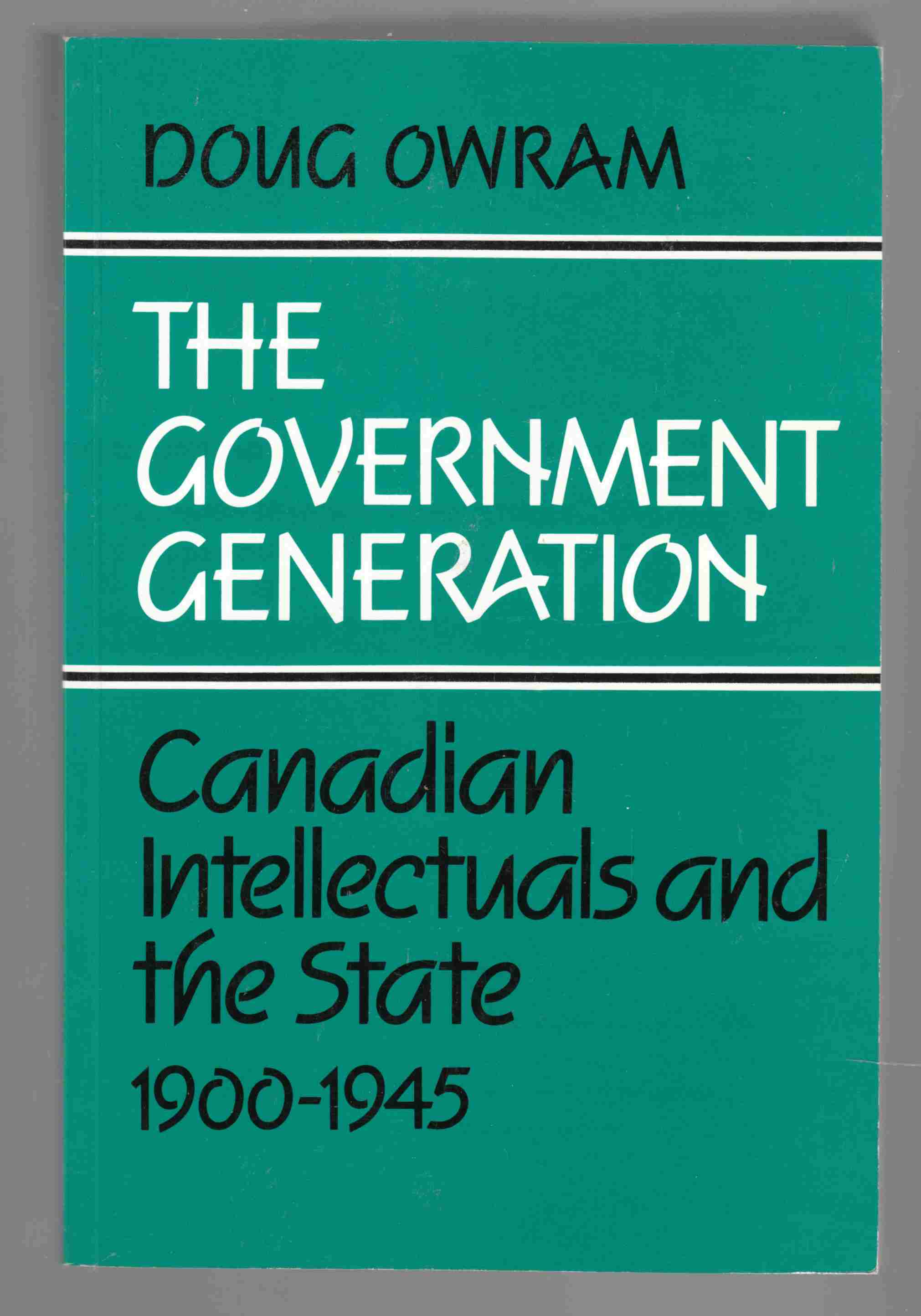 Image for The Government Generation Canadian Intellectuals and the State 1900-1945