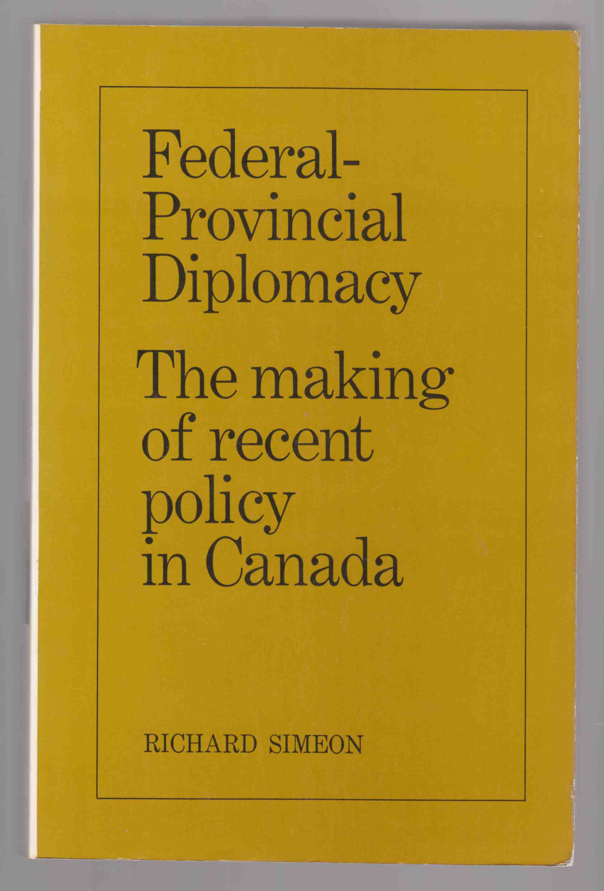 Image for Federal-Provincial Diplomacy The Making of Recent Policy in Canada