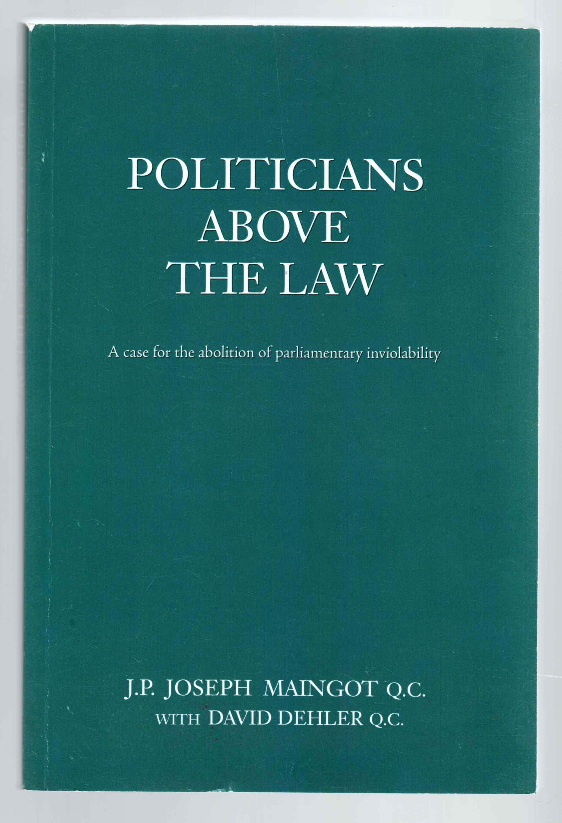 Image for Politicians Above the Law A Case for the Abolition of Parliamentary Inviolability