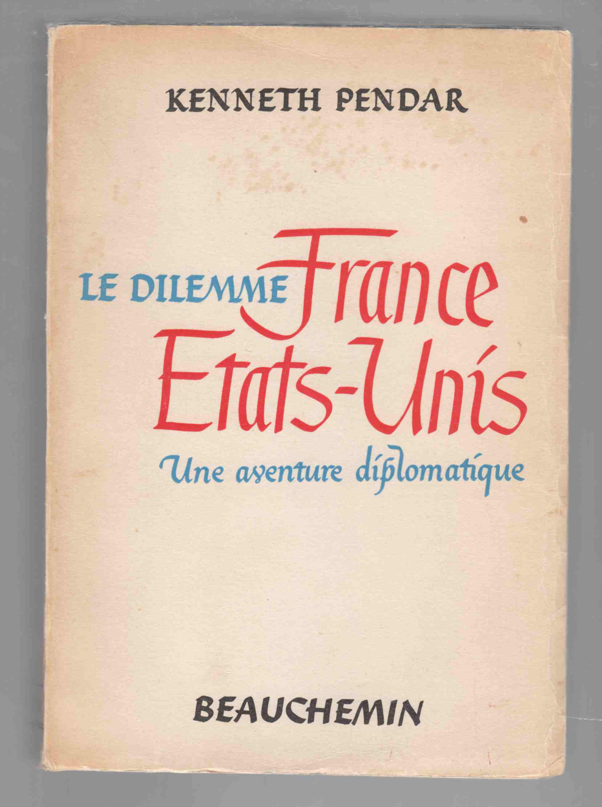 Image for Le Dilemme France Etats-Unis Une Aventure Diplomatique