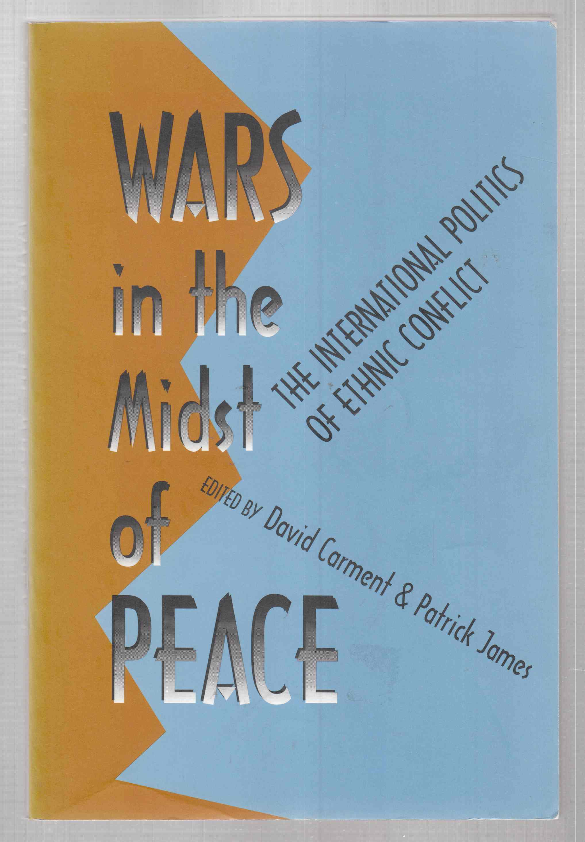Image for Wars in the Midst of Peace The International Politics of Ethnic Conflict