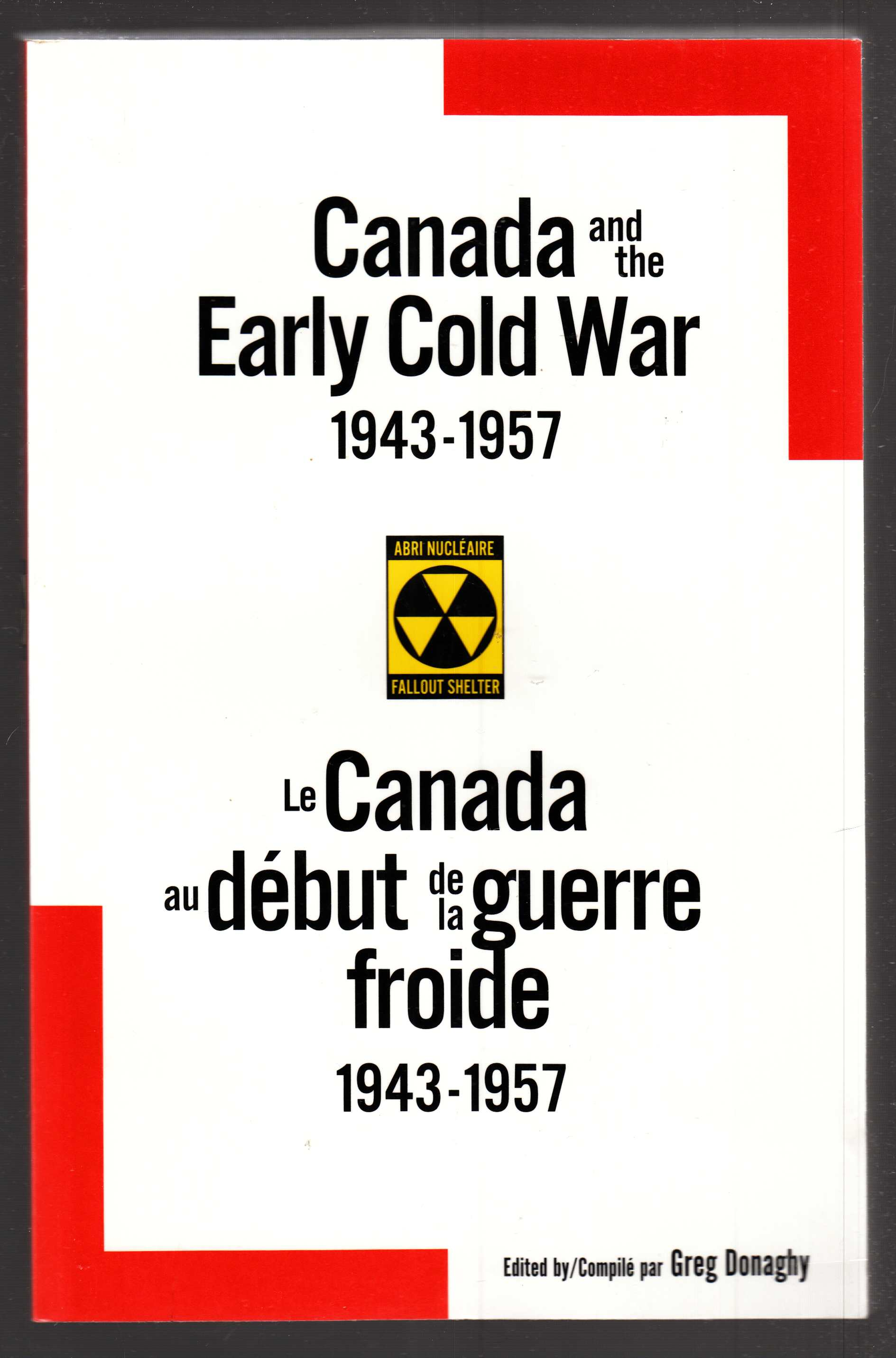Image for Canada and the Early Cold War 1943-1957/Le Canada Au Debut De LA Guerre Froide, 1943-1957
