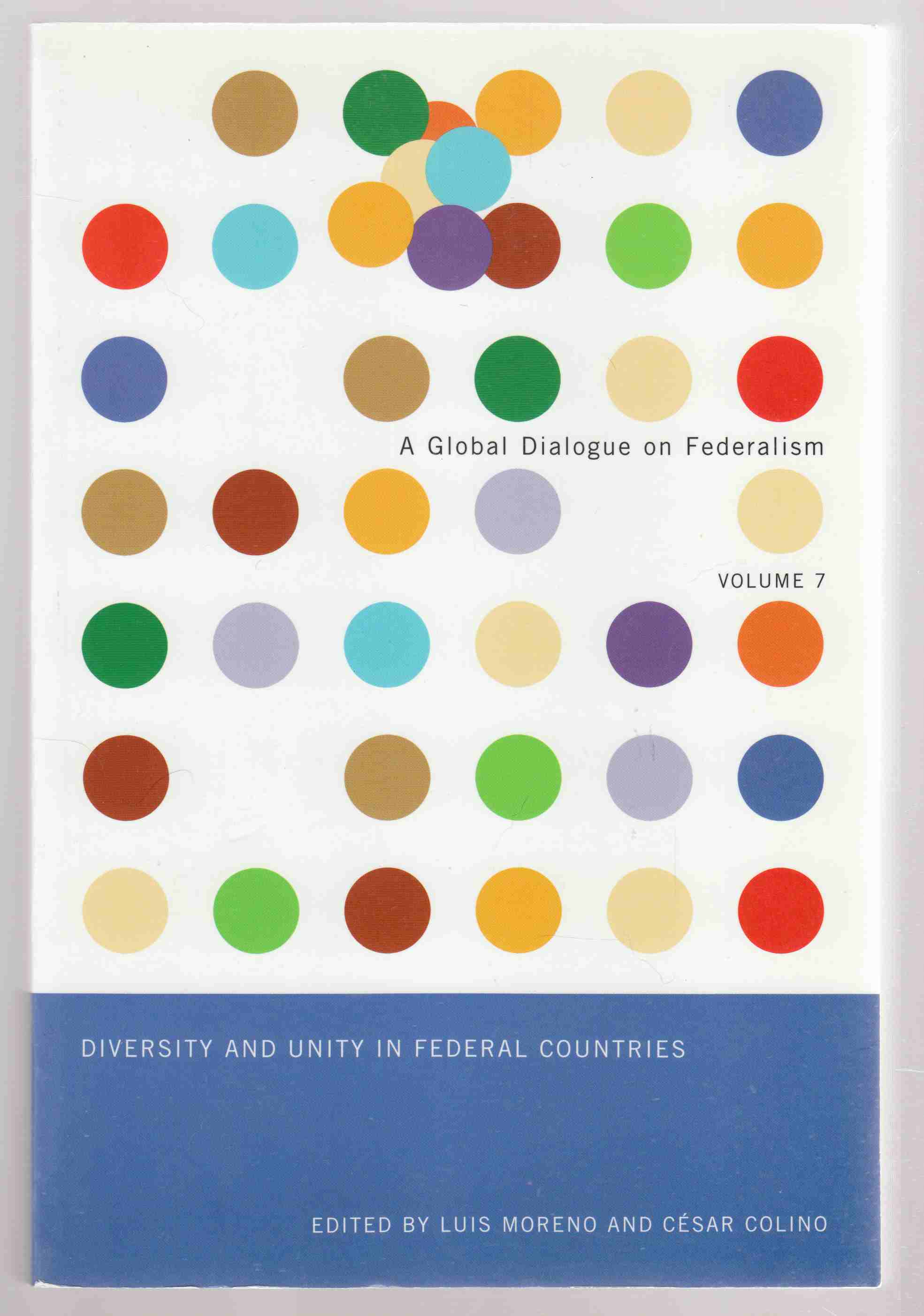 Image for Diversity and Unity in Federal Countries A Global Dialogue on Federalism Volume 7