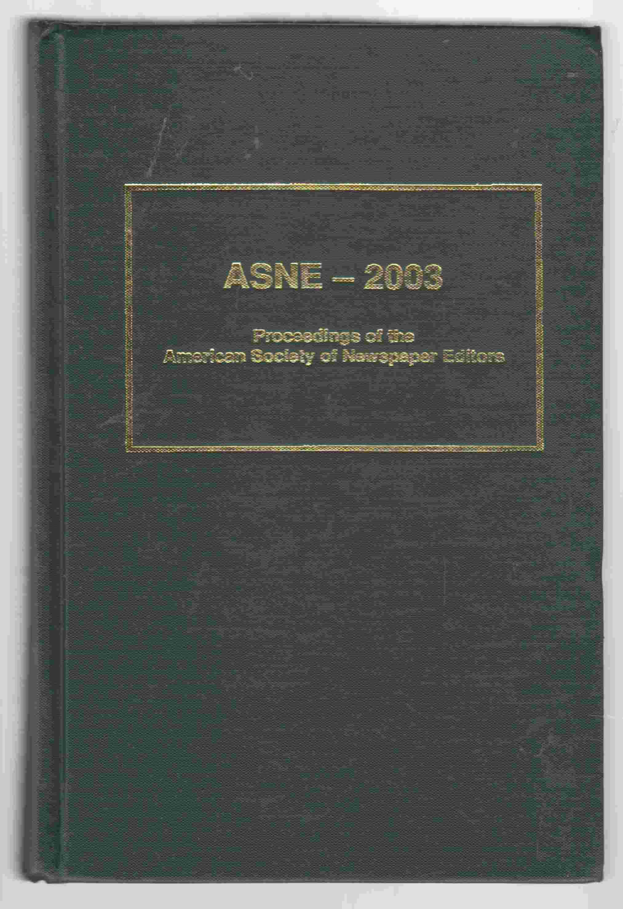 Image for ASNE - 2003: Proceedings of the American Society of Newspaper Editors