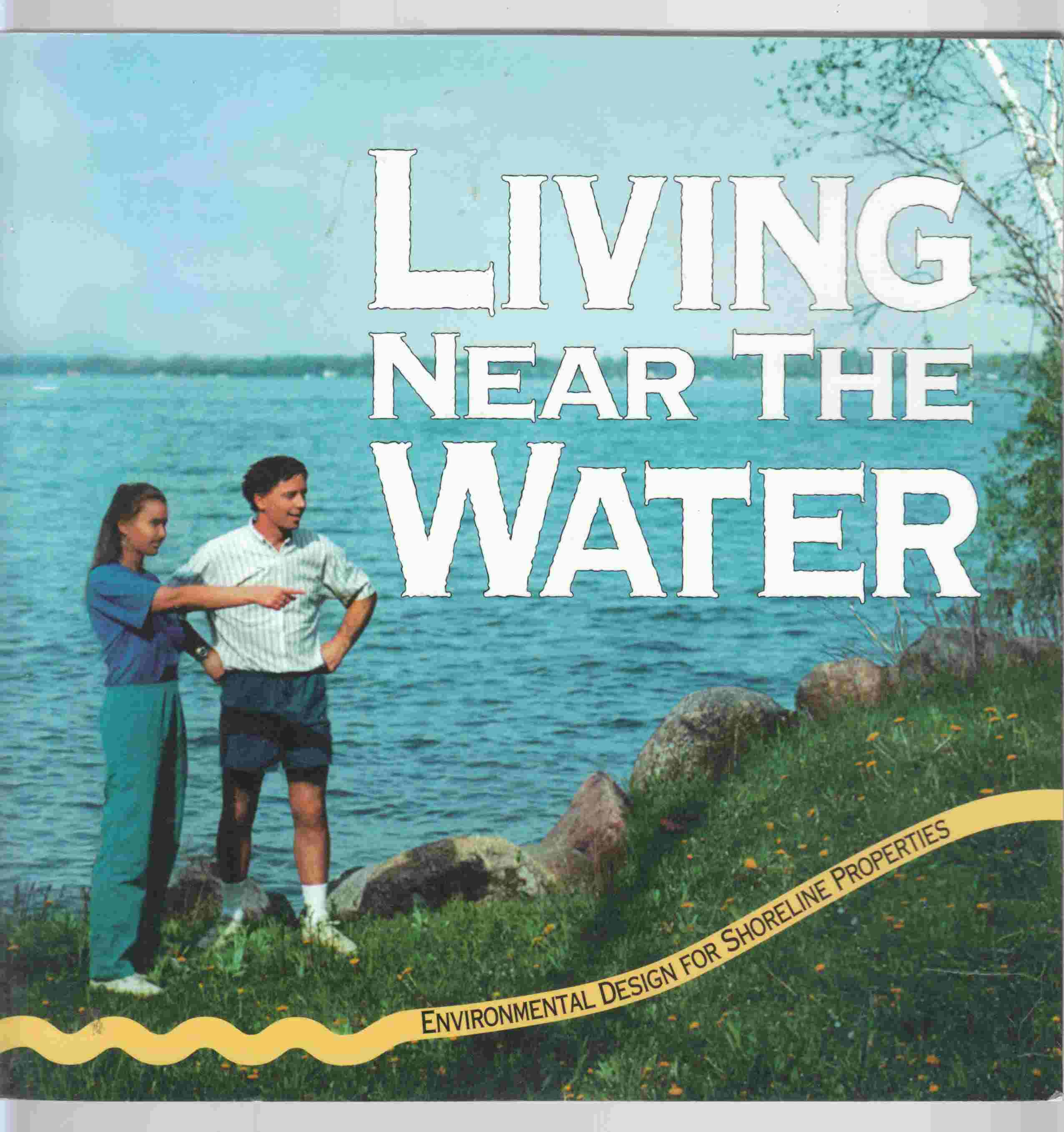 Image for Living Near the Water : Environmental Design for Shoreline Properties