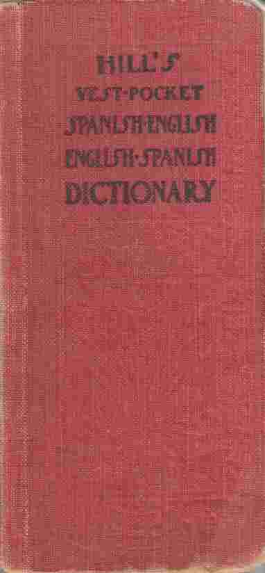 Image for Hill's Spanish-English and English-Spanish Vest Pocket Dictionary and Self-Instructor with Conversations and Idioms