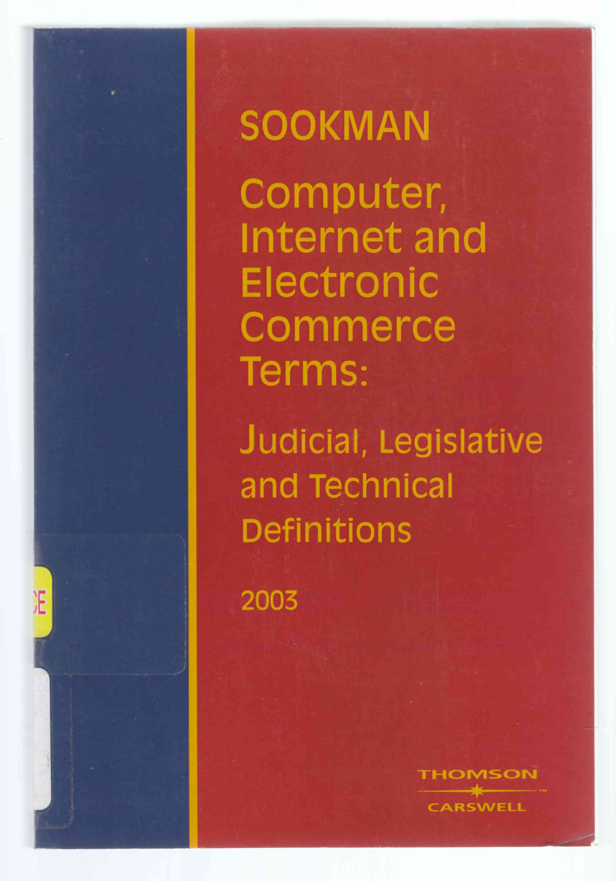 Image for Computer, Internet and Electronic Commerce Terms Judicial, Legislative and Technical Definitions
