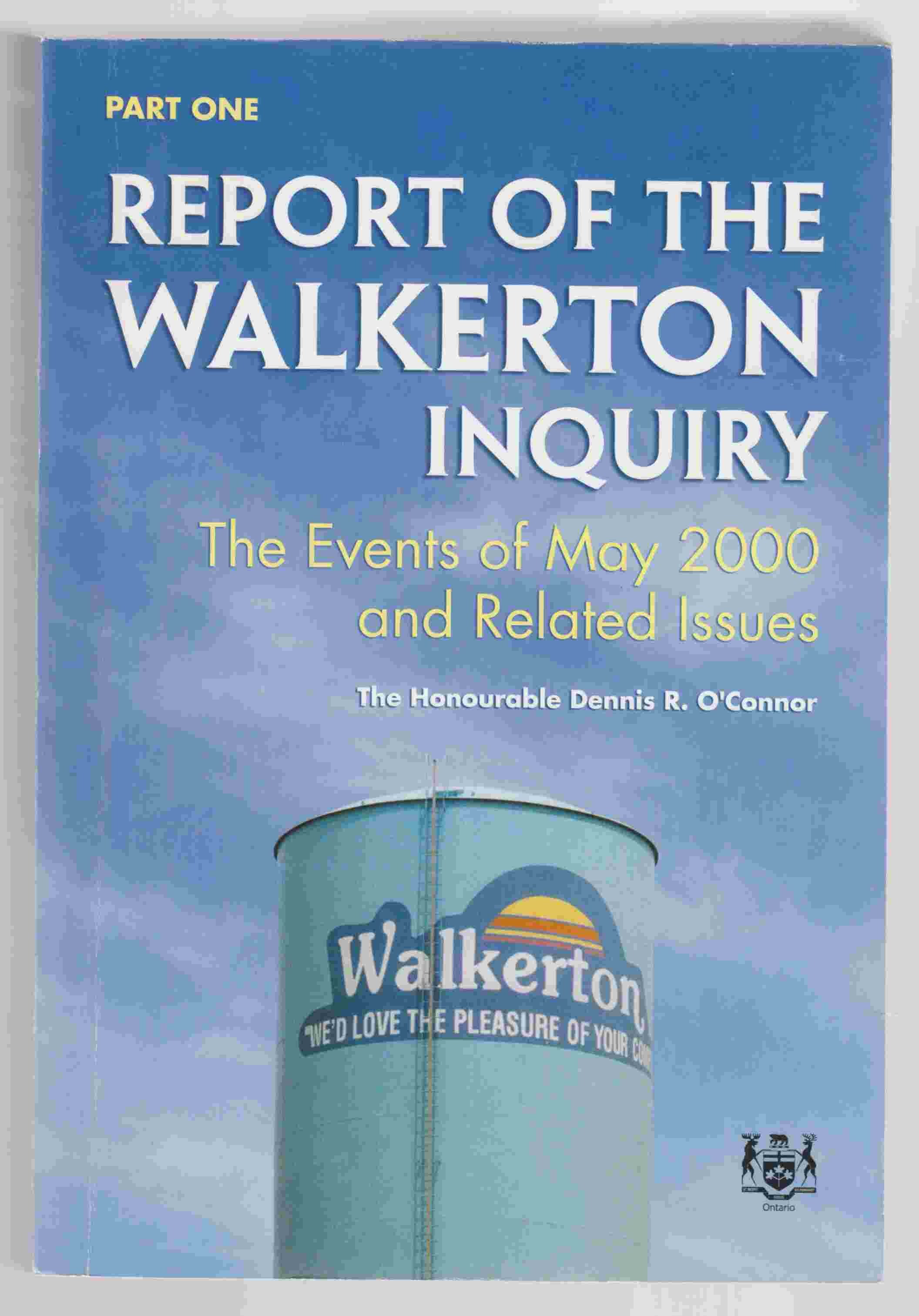 Image for Part One Report of the Walkerton Inquiry The Events of May 2000 and Related Issues