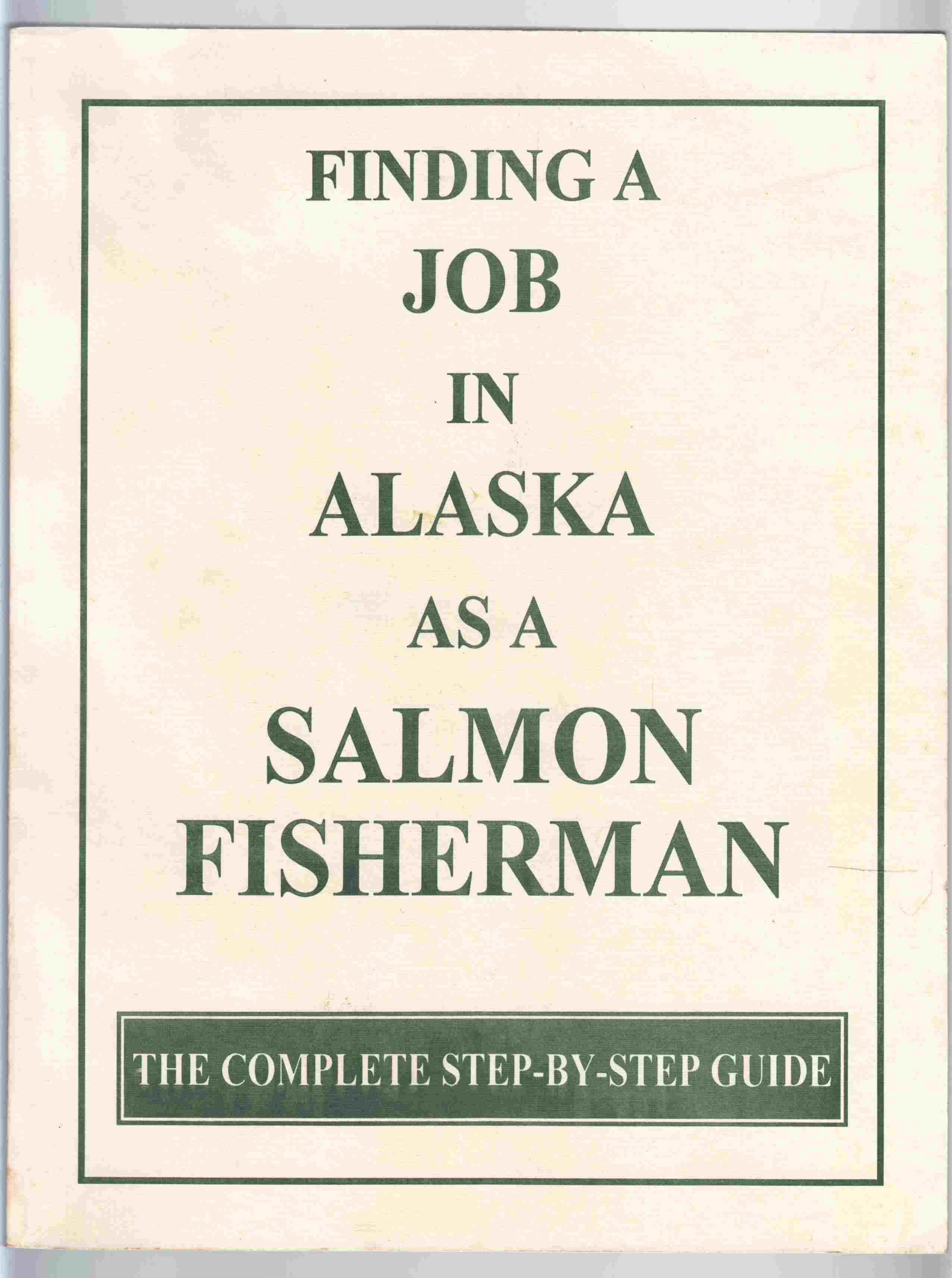 Image for Finding a Job in Alaska As a Salmon Fisherman The Complete Step-By-Step Guide