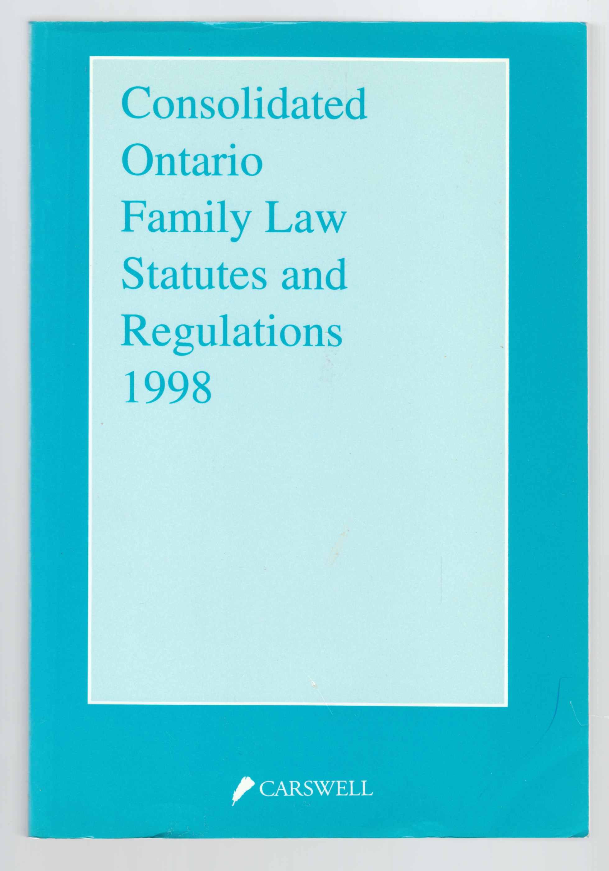 Image for Consolidated Ontario Family Law Statutes and Regulations 1998