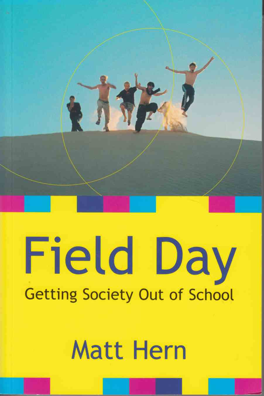 Image for Field Day Getting Society out of School