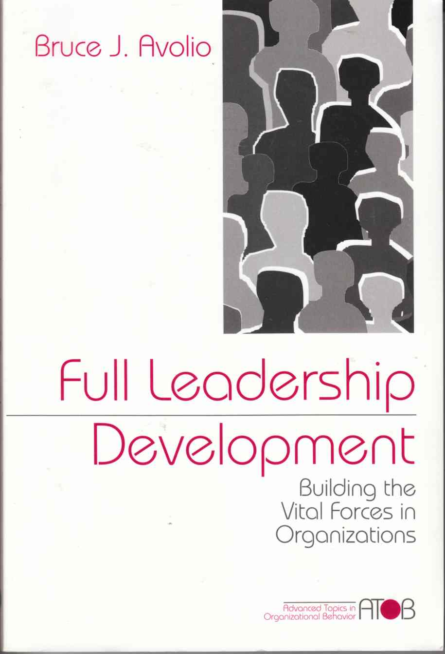 Image for Full Leadership Development Building Vital Forces in Organizations