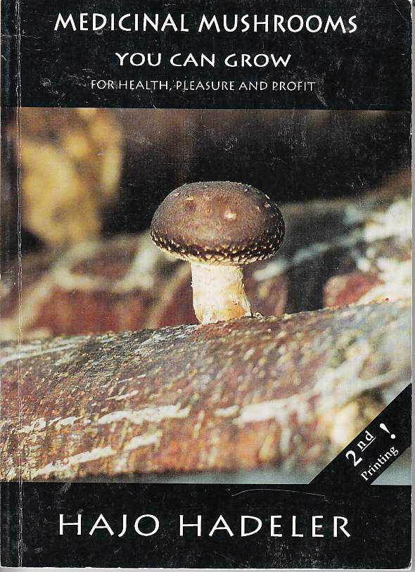 Image for Medicinal Mushrooms You Can Grow for Health, Pleasure and Profit A Handbook for Beginners