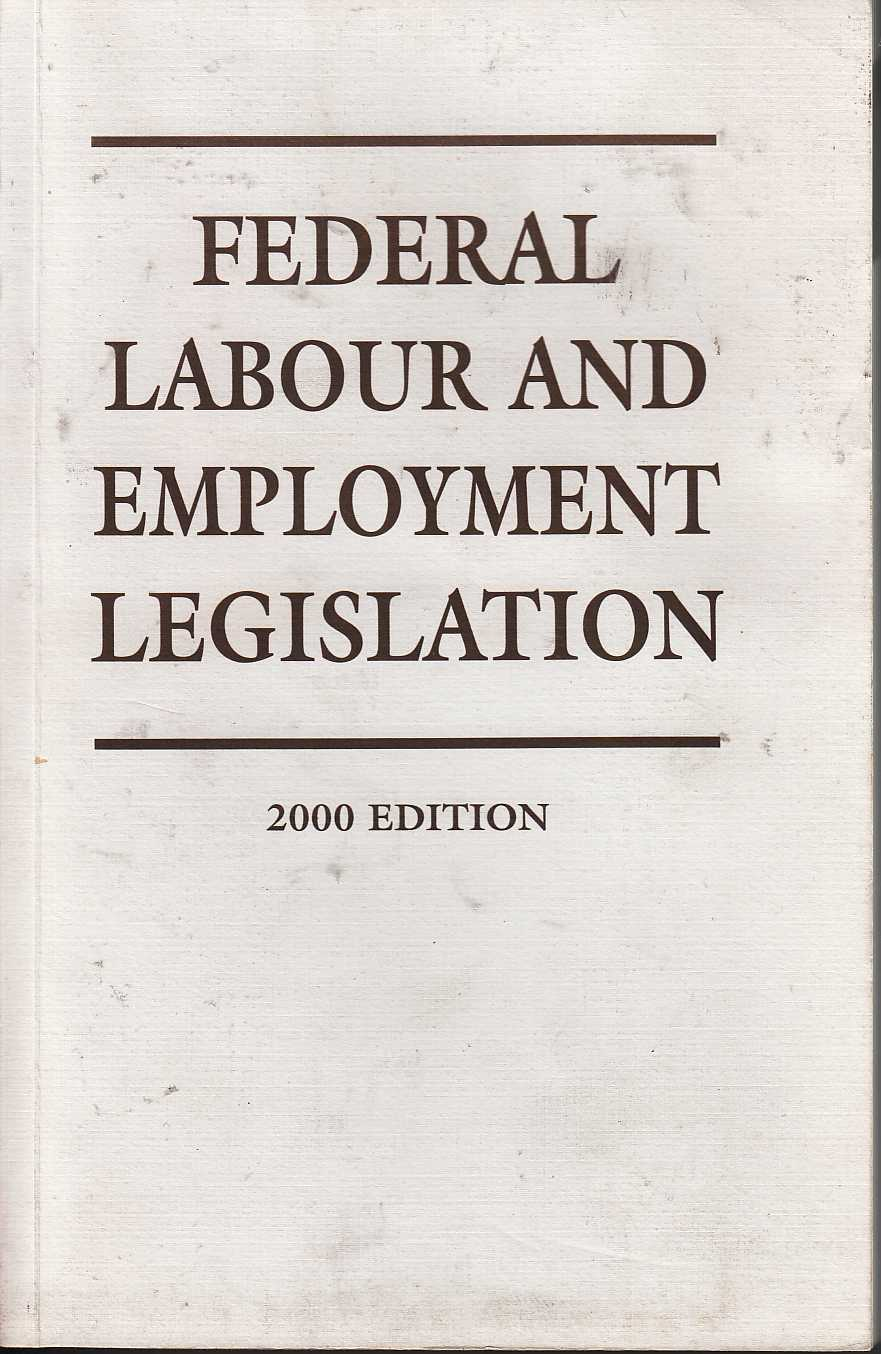 Image for Federal Labour and Employment Legislation 2000 Edition