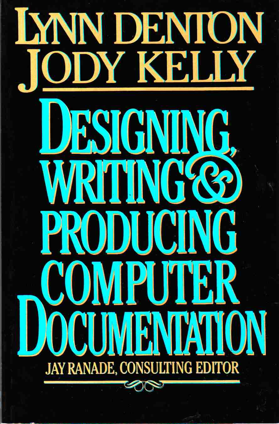Image for Designing, Writing & Producing Computer Documentation