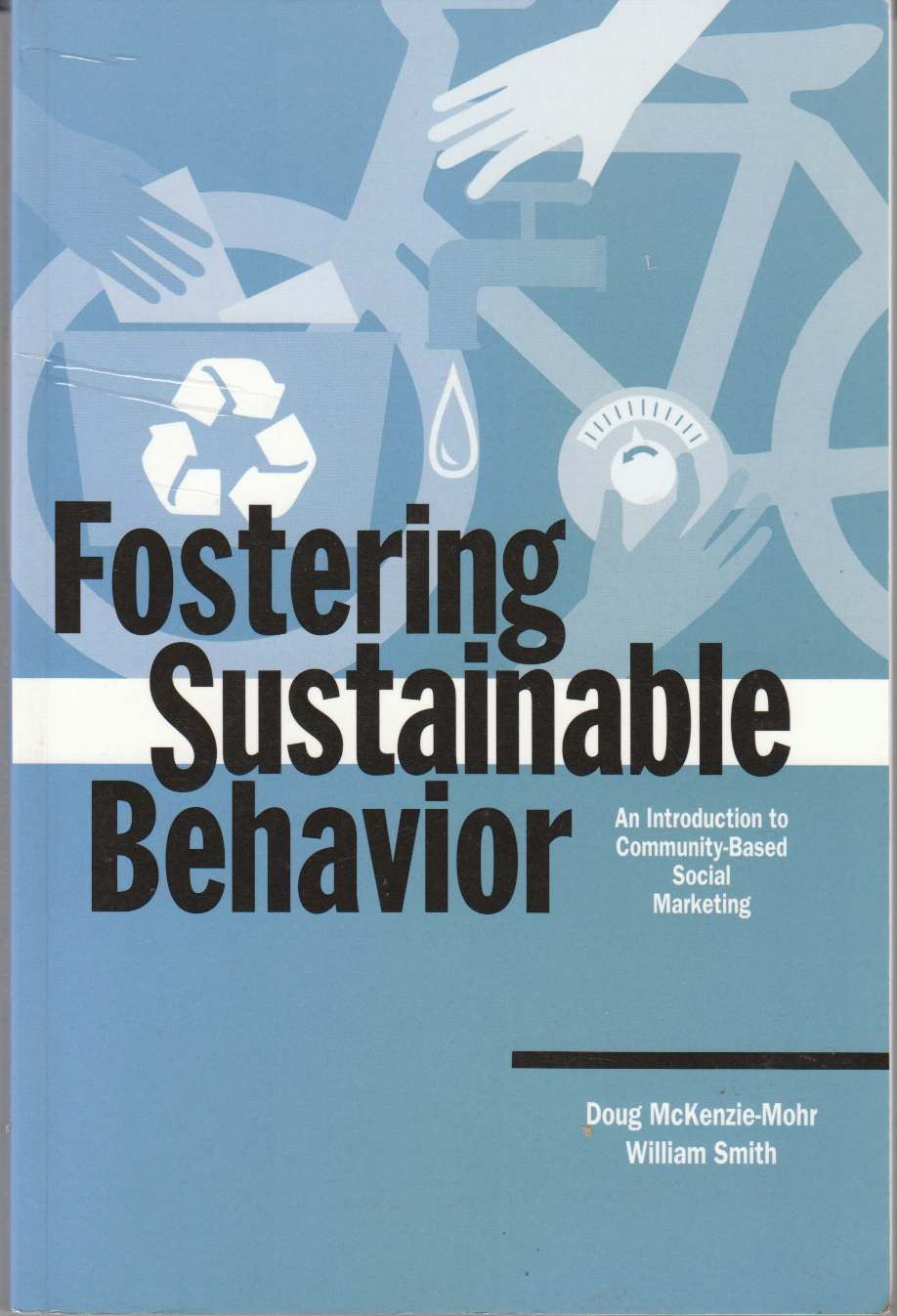 Image for Fostering Sustainable Behaviour An Introduction to Community-Based Social Marketing