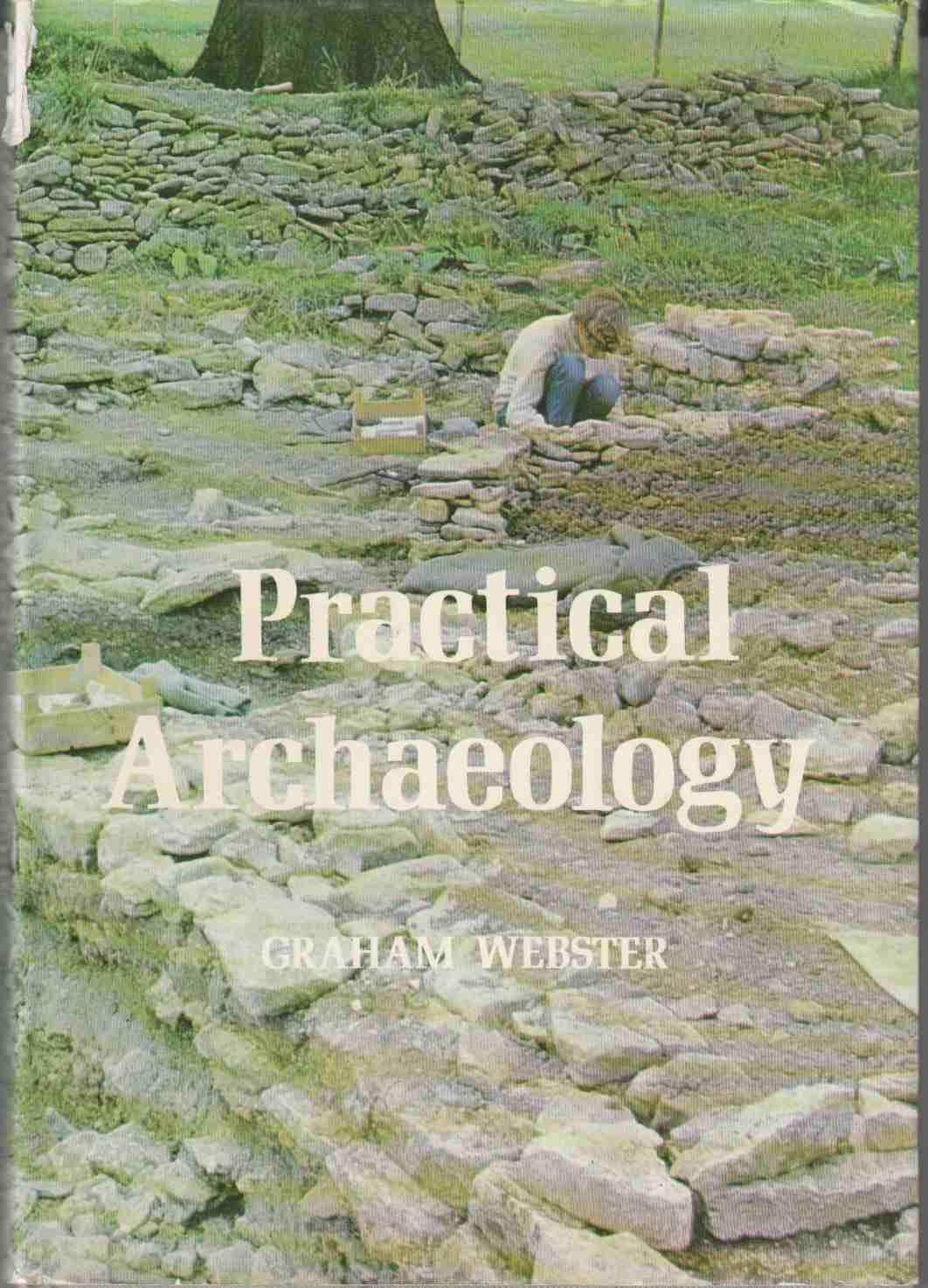 Image for Practical Archaeology An Introduction to Archaeological Field-Work and Excavation