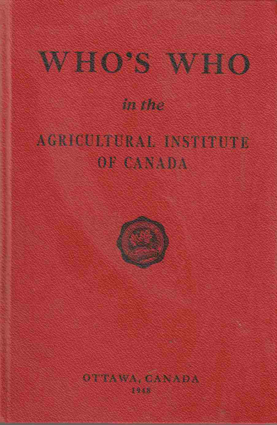 Image for Who's Who in the Agricultural Institute of Canada