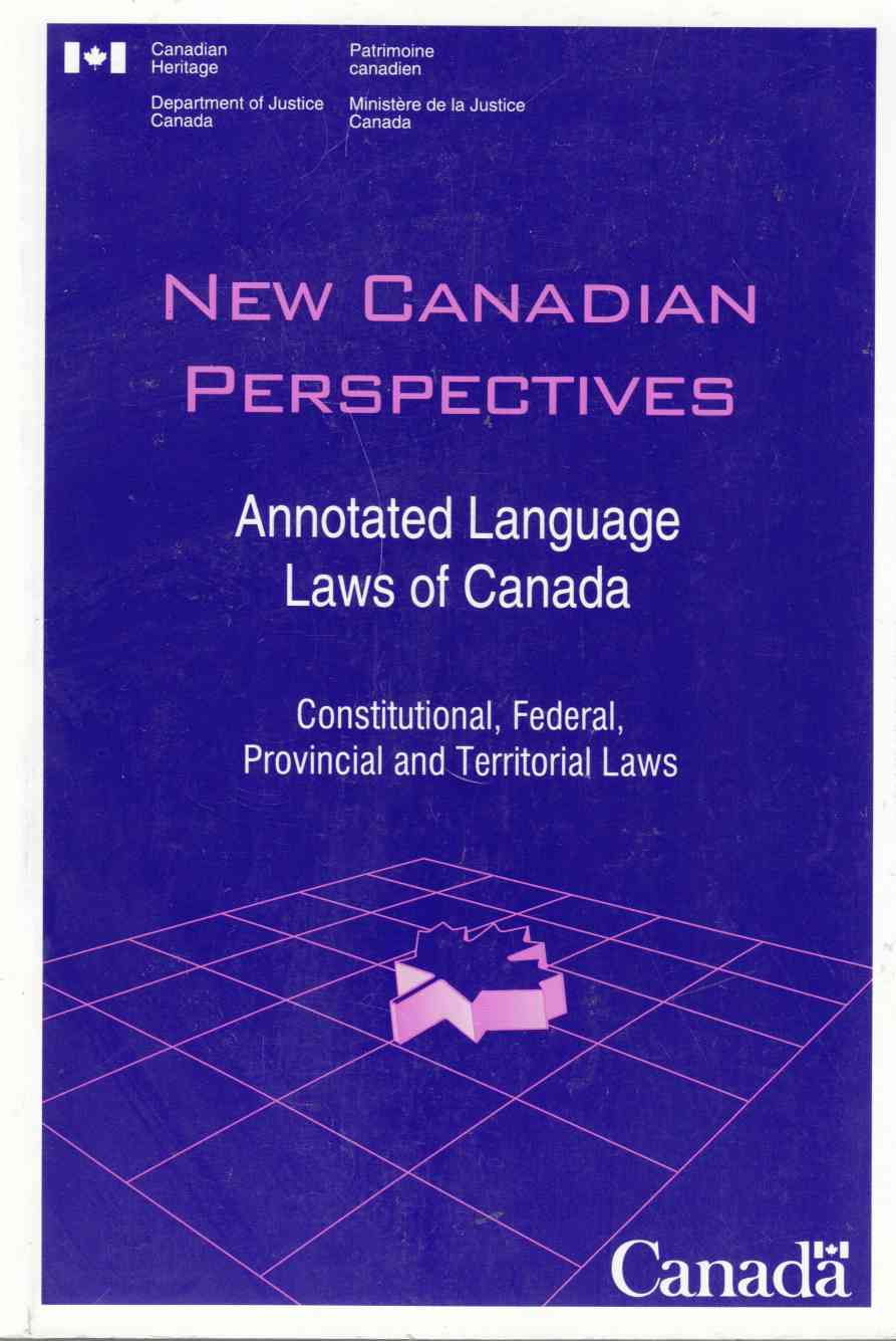Image for New Canadian Perspectives: Annotated Language Laws of Canada Constitutional, Federal, Provincial and Territorial Laws