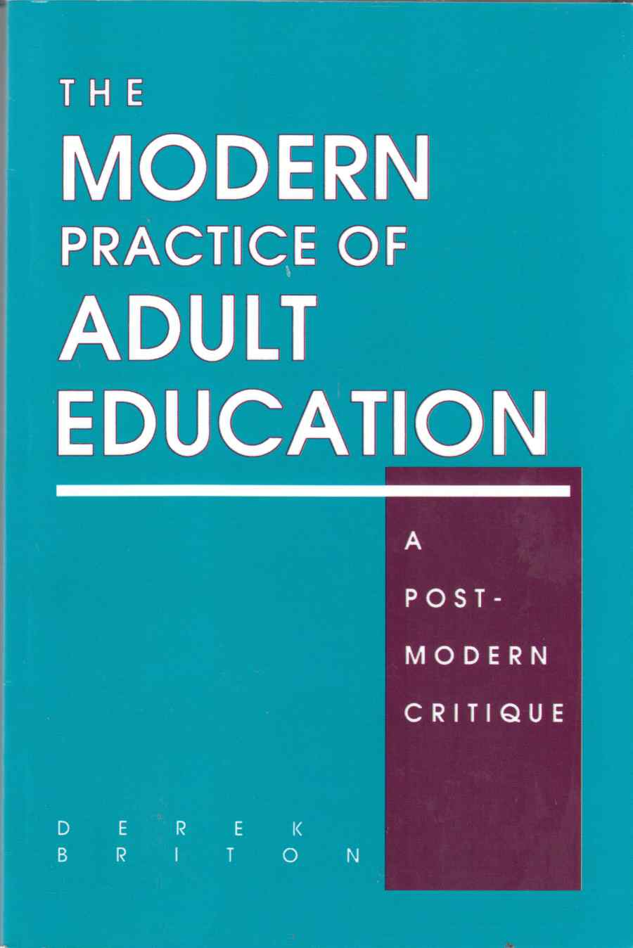 Image for The Modern Practice of Adult Education:  A Post-Modern Critique
