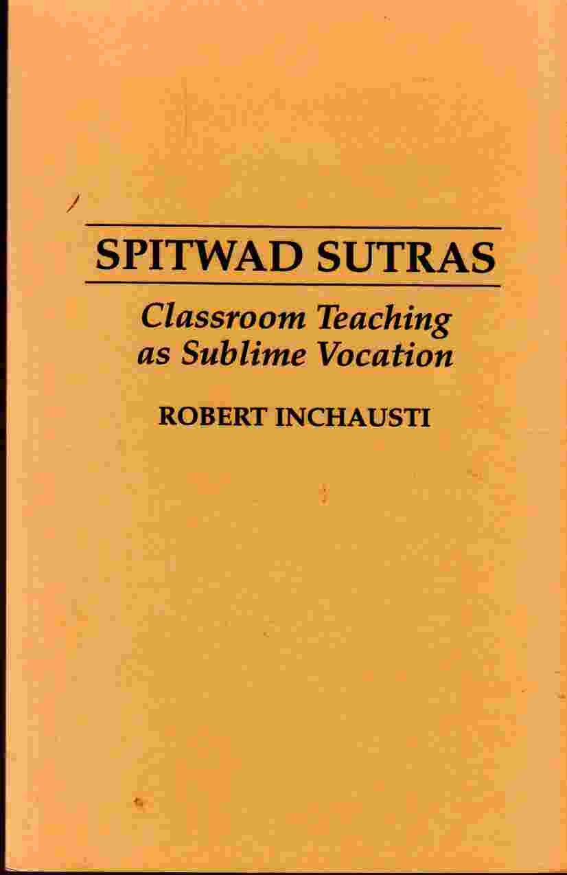 Image for Spitwad Sutras Classroom Teaching As Sublime Vocation