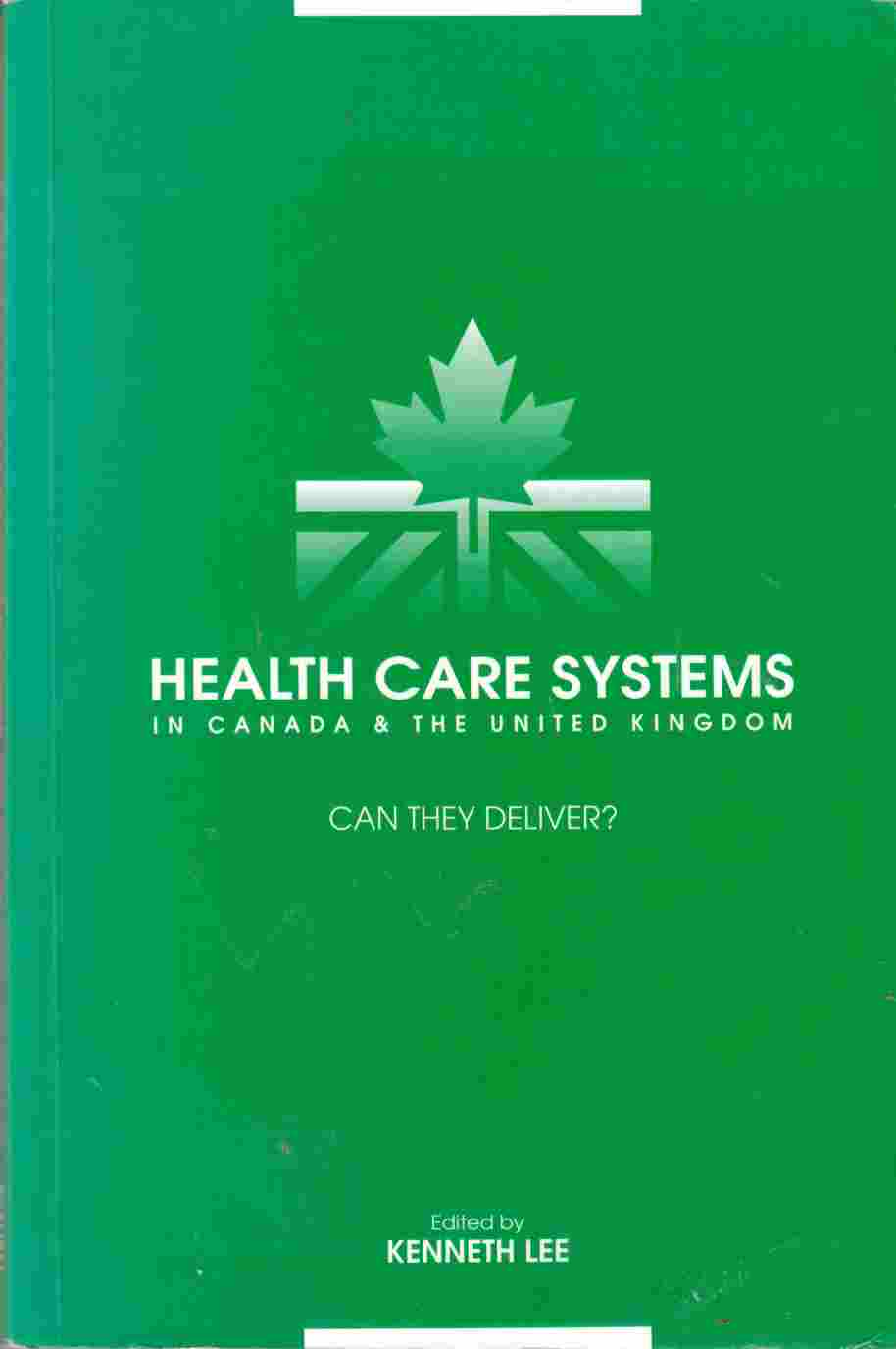 Image for Health Care Systems in Canada & the United Kingdom:  Can They Deliver?